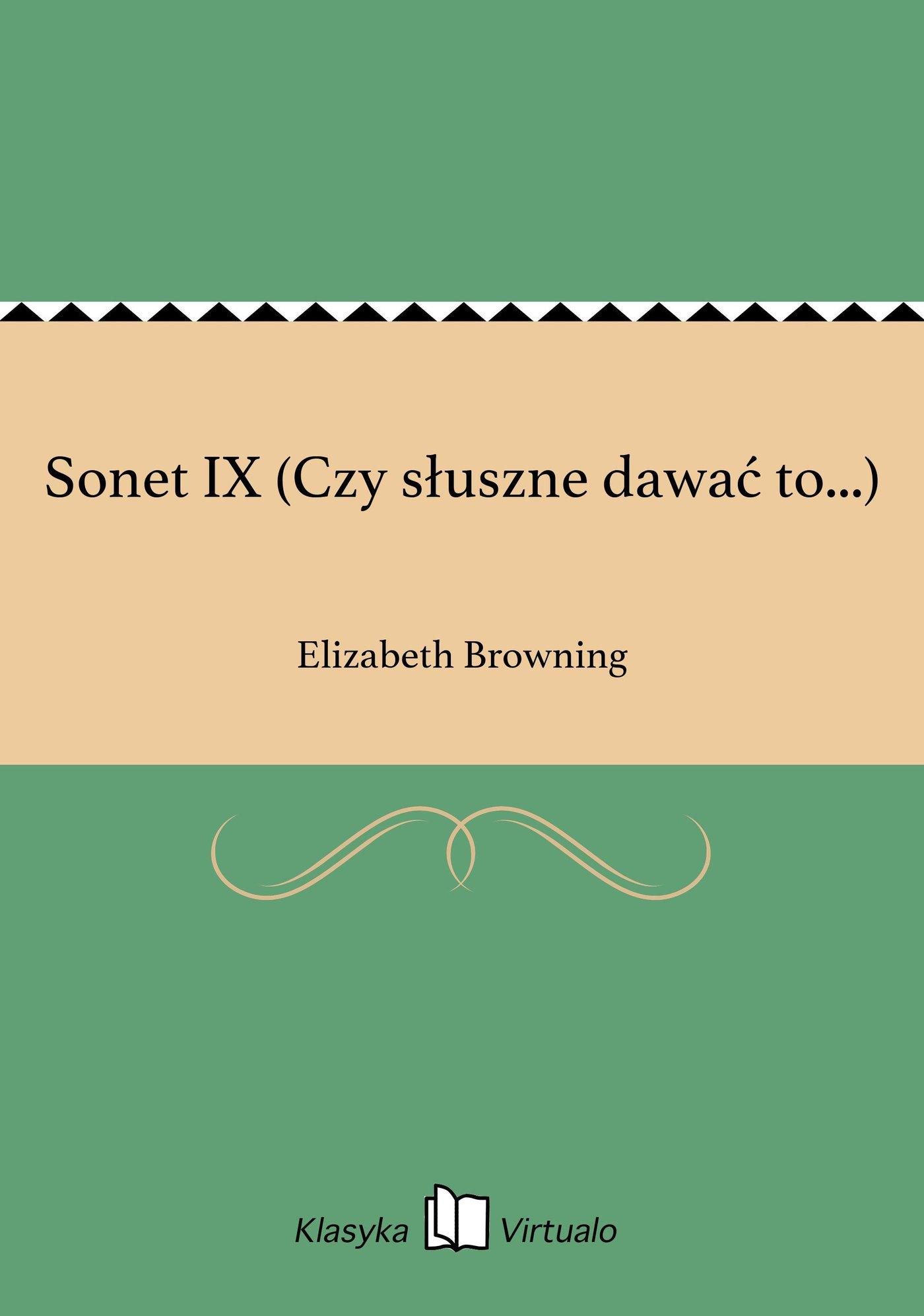 Sonet IX (Czy słuszne dawać to...) - Ebook (Książka EPUB) do pobrania w formacie EPUB