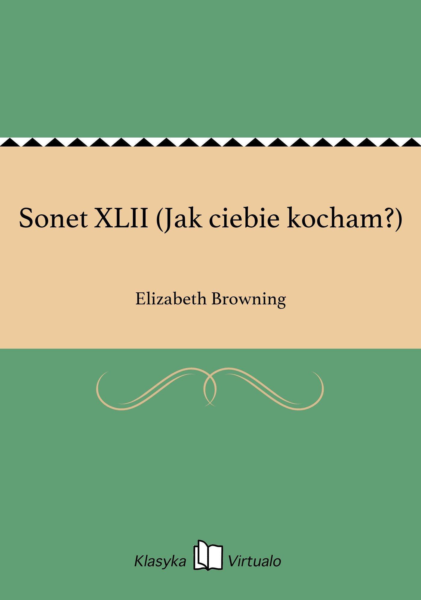 Sonet XLII (Jak ciebie kocham?) - Ebook (Książka EPUB) do pobrania w formacie EPUB