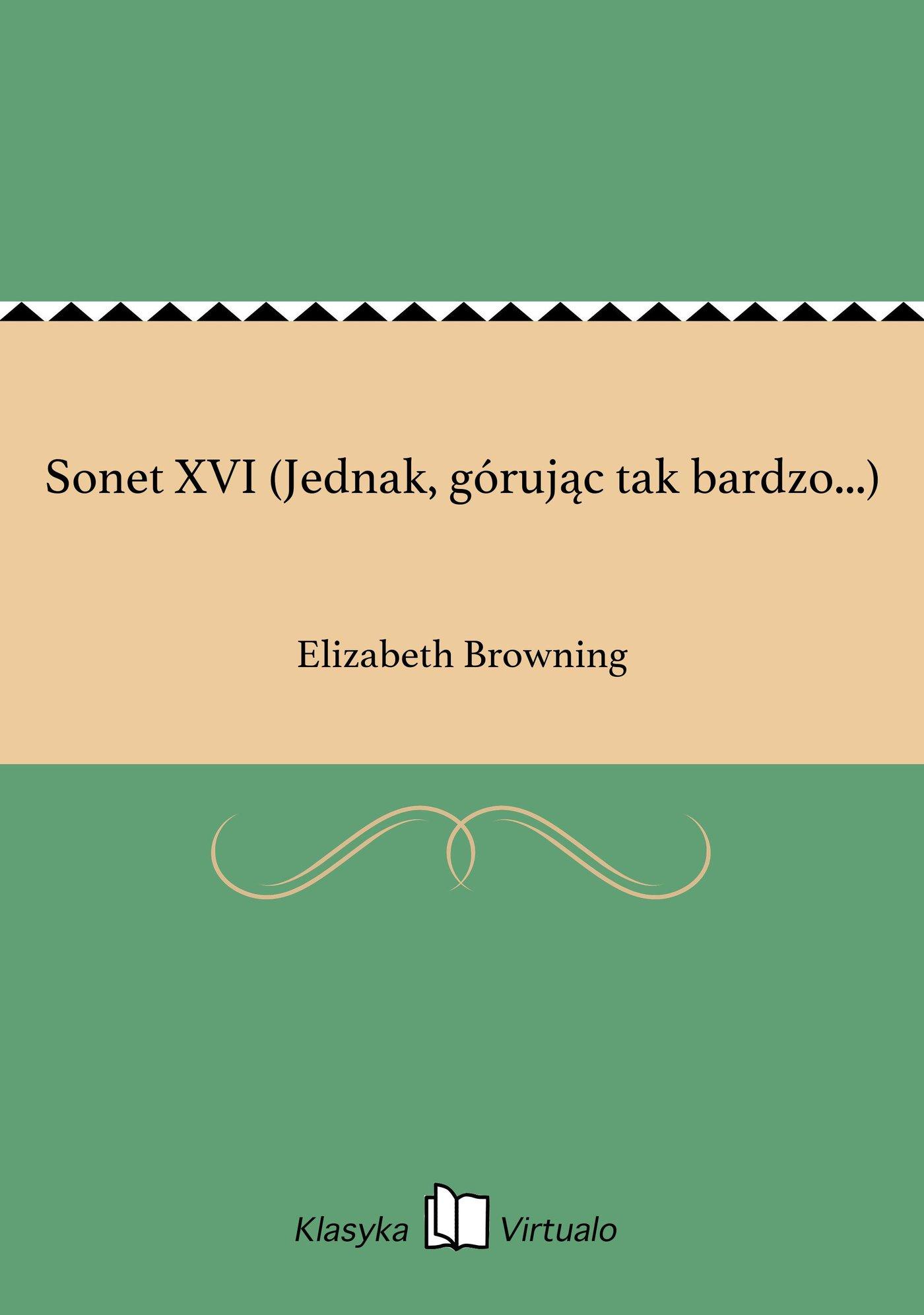 Sonet XVI (Jednak, górując tak bardzo...) - Ebook (Książka EPUB) do pobrania w formacie EPUB