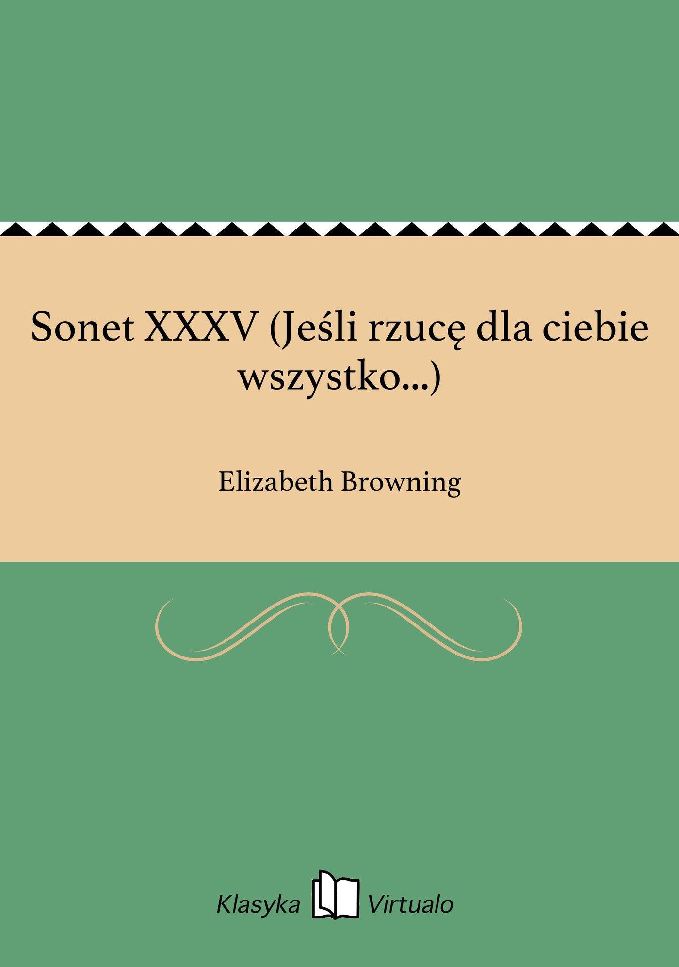 Sonet XXXV (Jeśli rzucę dla ciebie wszystko...) - Ebook (Książka EPUB) do pobrania w formacie EPUB