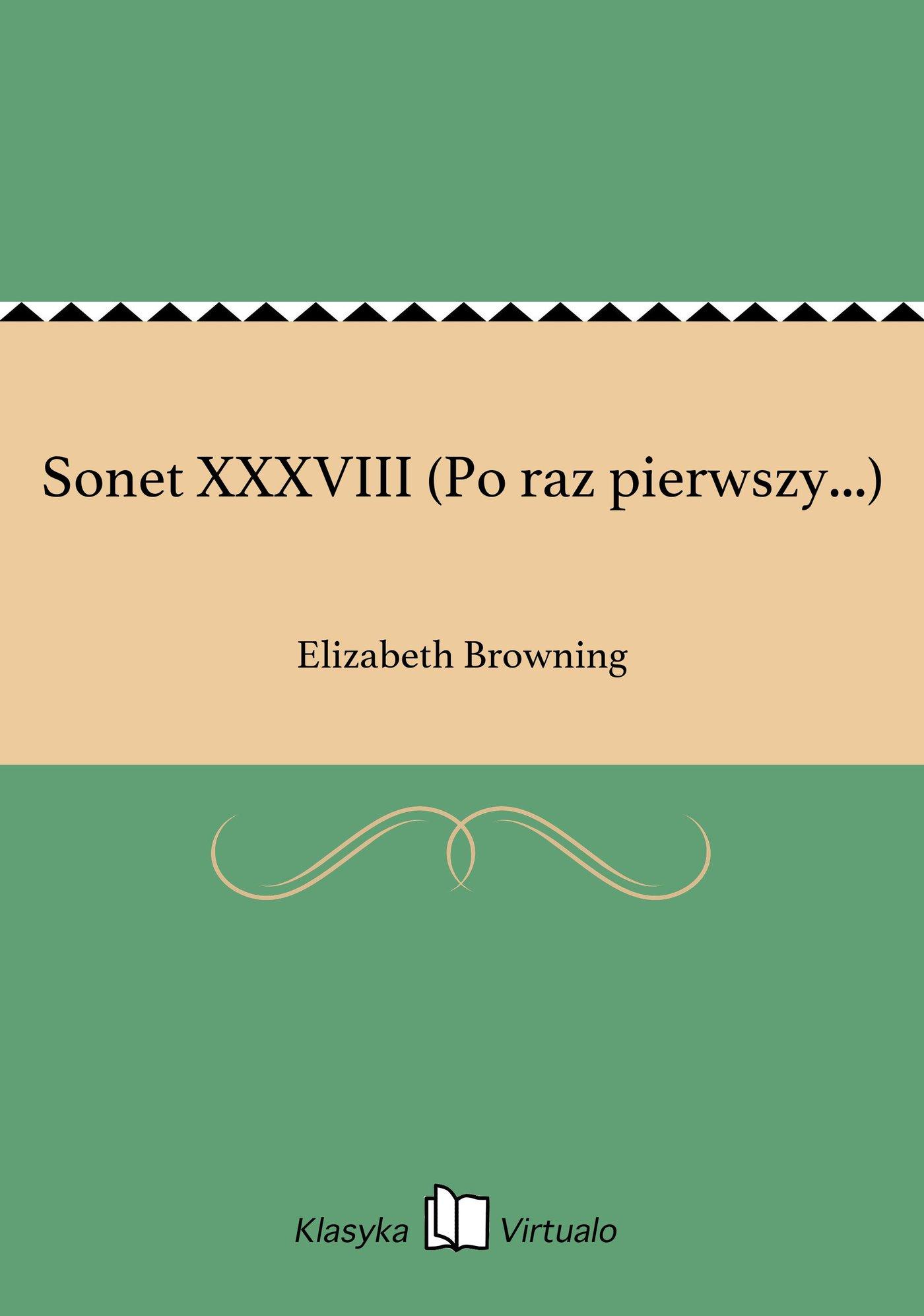 Sonet XXXVIII (Po raz pierwszy...) - Ebook (Książka EPUB) do pobrania w formacie EPUB
