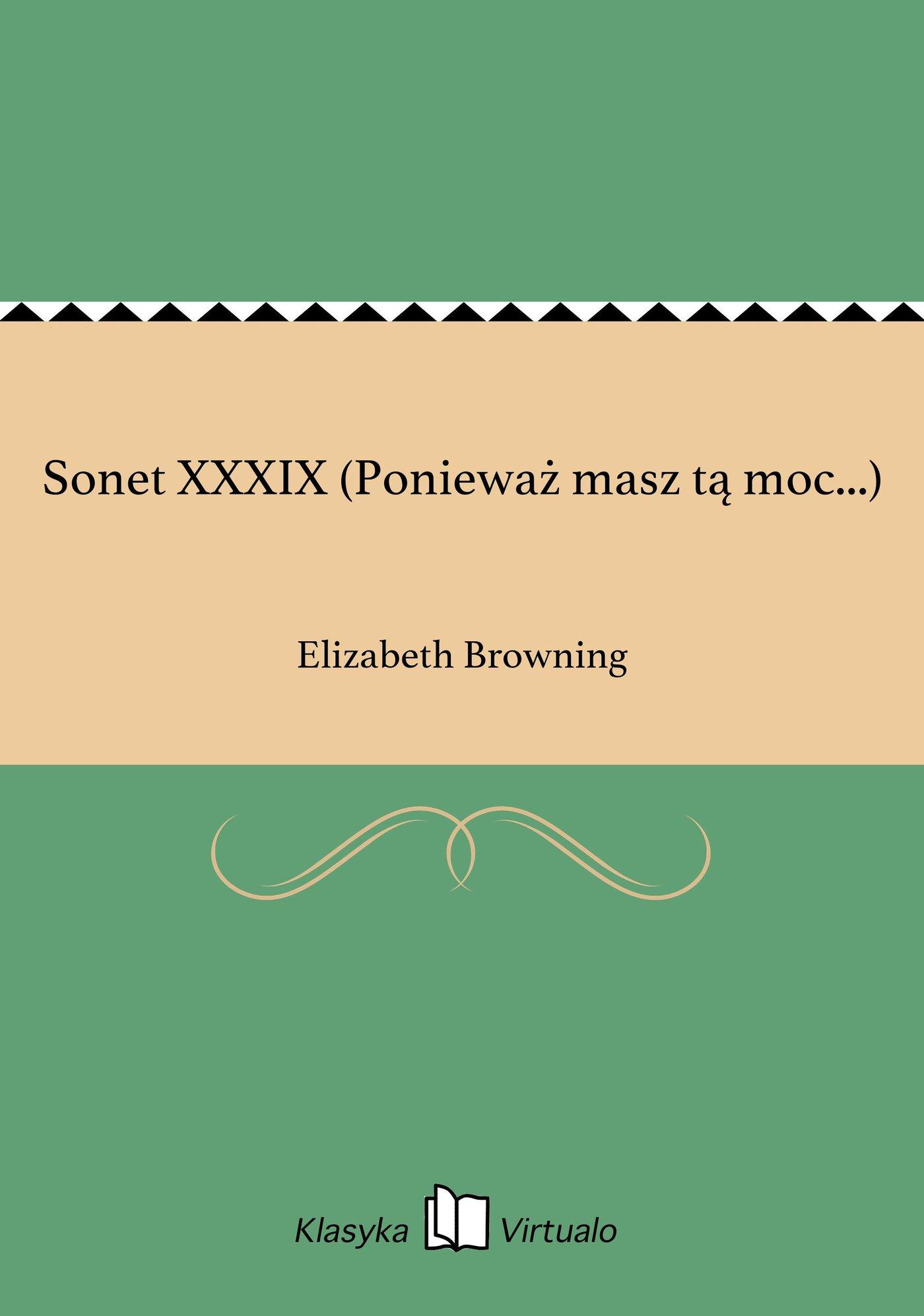 Sonet XXXIX (Ponieważ masz tą moc...) - Ebook (Książka EPUB) do pobrania w formacie EPUB