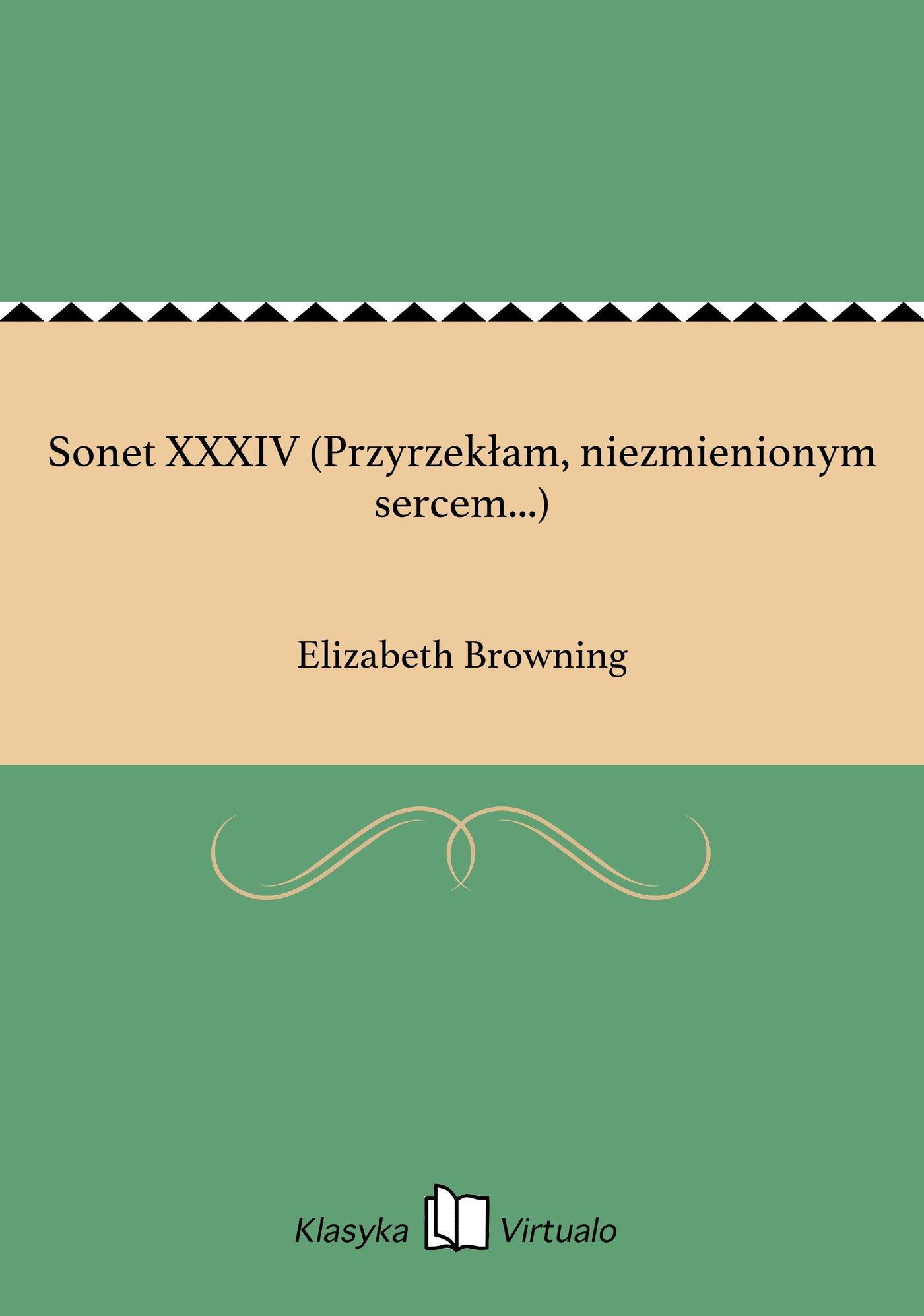 Sonet XXXIV (Przyrzekłam, niezmienionym sercem...) - Ebook (Książka EPUB) do pobrania w formacie EPUB