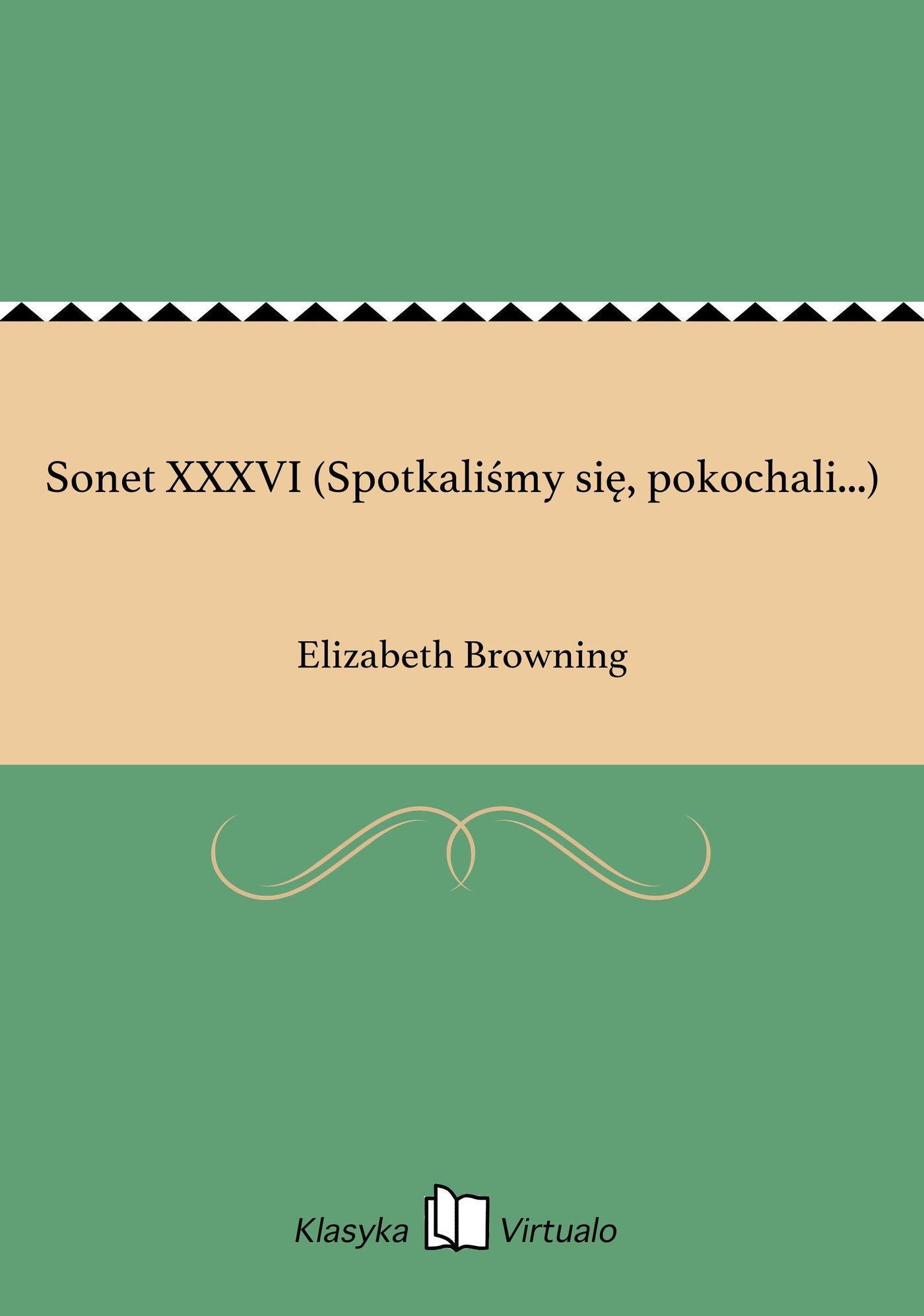 Sonet XXXVI (Spotkaliśmy się, pokochali...) - Ebook (Książka EPUB) do pobrania w formacie EPUB