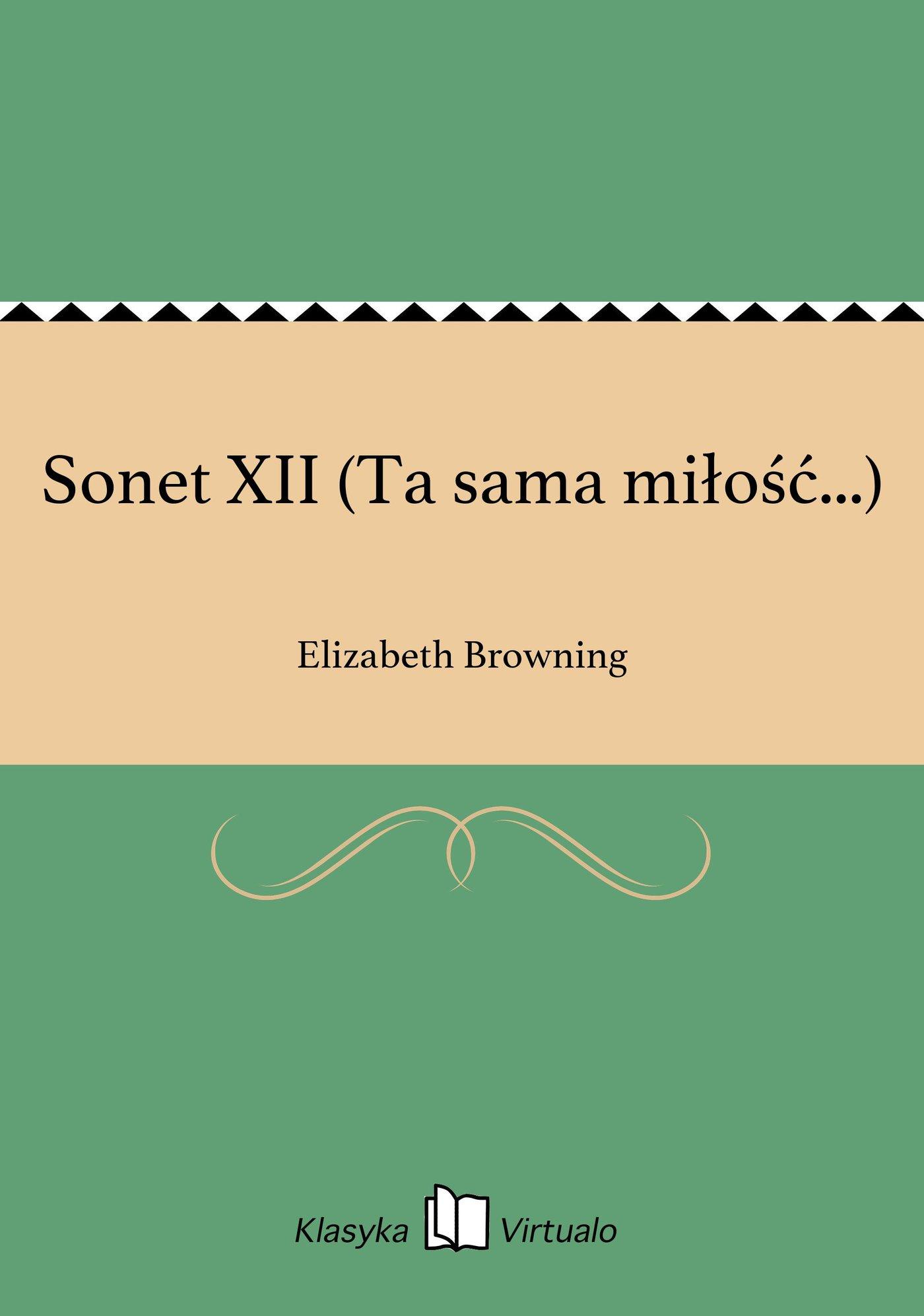 Sonet XII (Ta sama miłość...) - Ebook (Książka EPUB) do pobrania w formacie EPUB