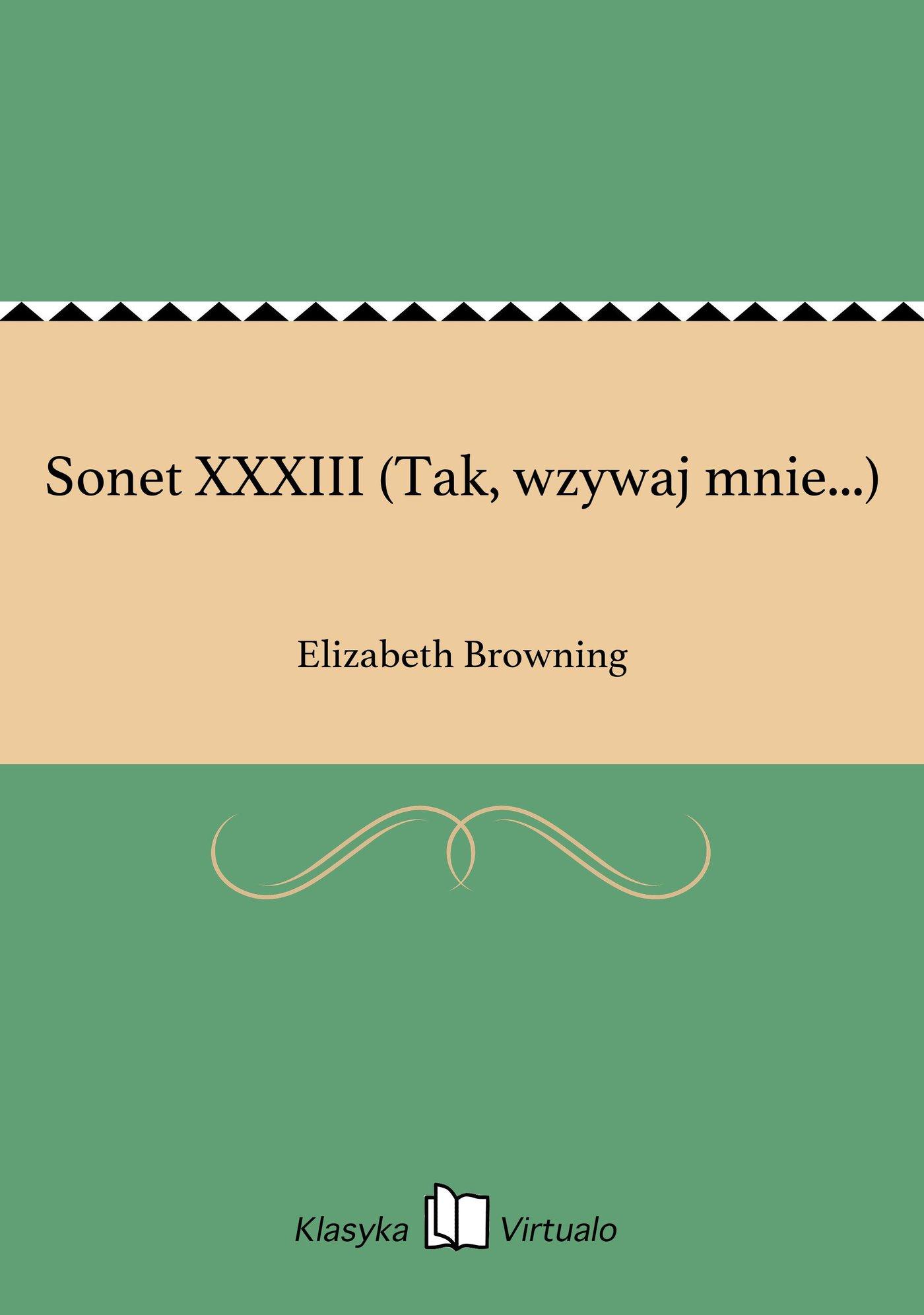 Sonet XXXIII (Tak, wzywaj mnie...) - Ebook (Książka EPUB) do pobrania w formacie EPUB