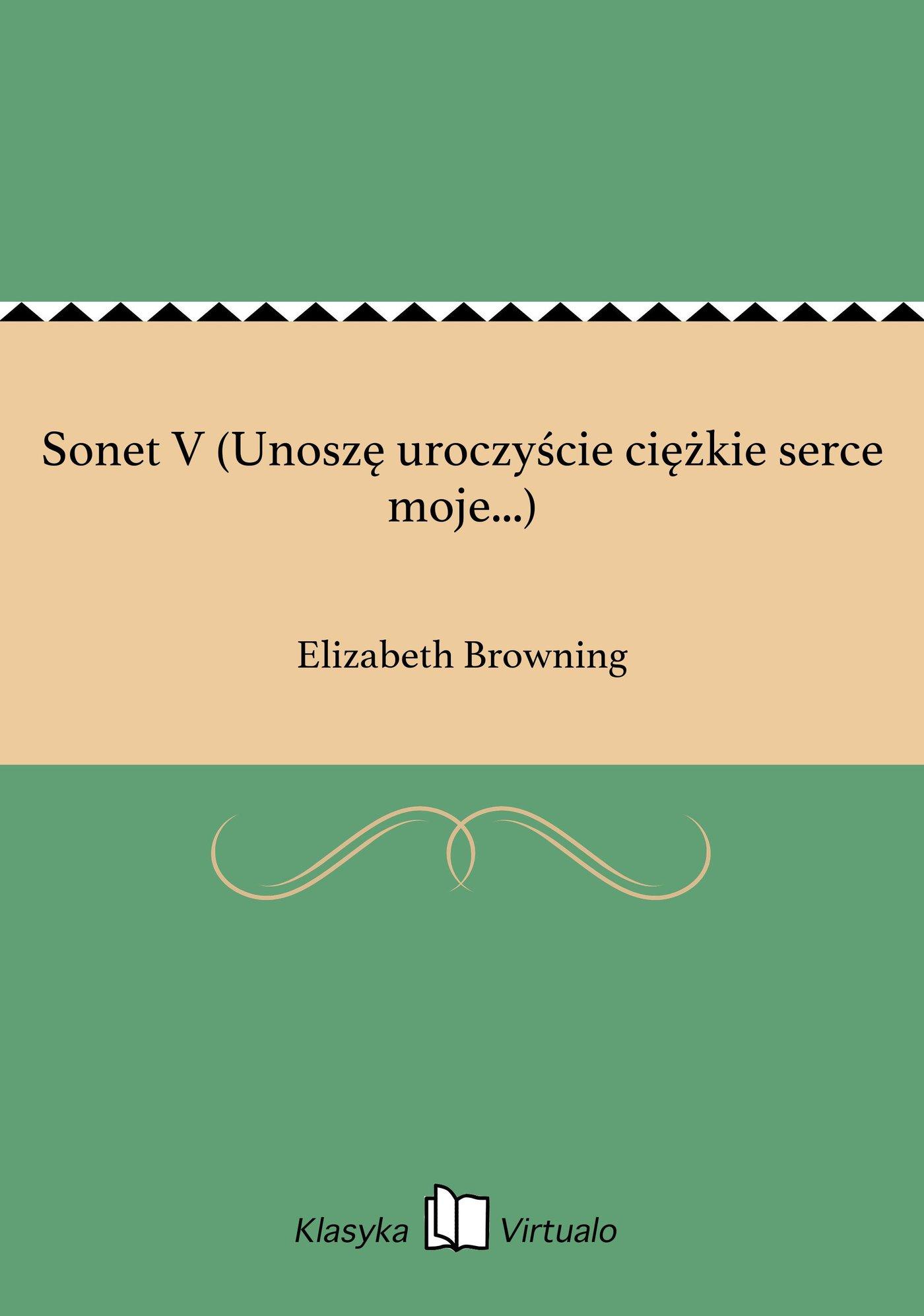 Sonet V (Unoszę uroczyście ciężkie serce moje...) - Ebook (Książka EPUB) do pobrania w formacie EPUB