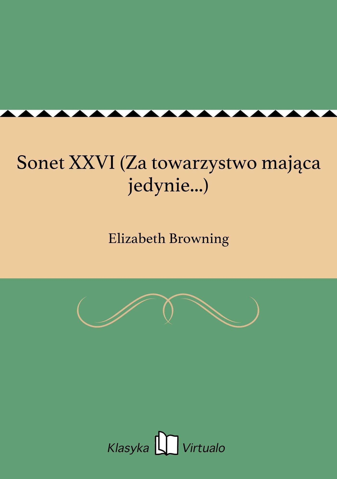 Sonet XXVI (Za towarzystwo mająca jedynie...) - Ebook (Książka EPUB) do pobrania w formacie EPUB