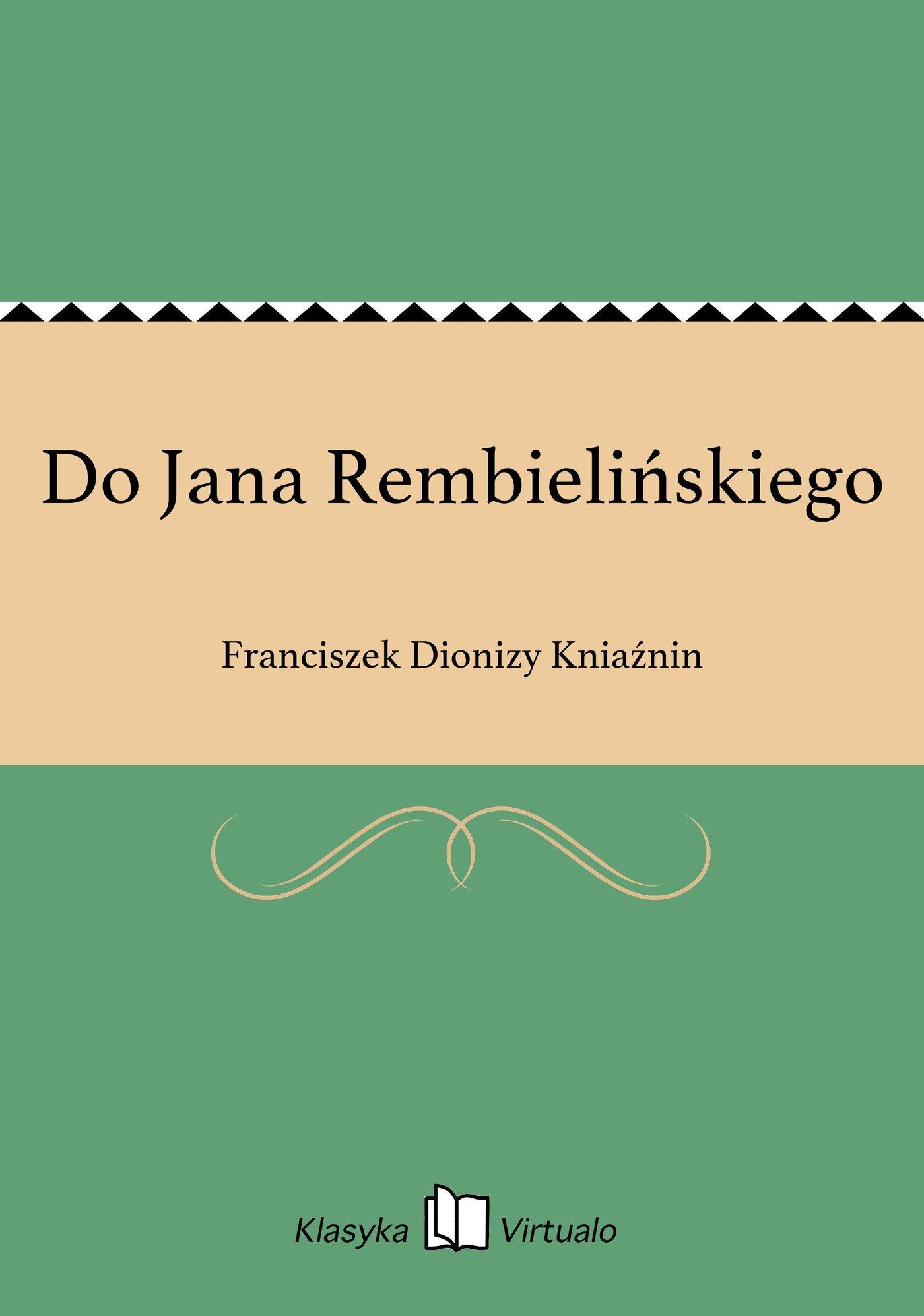 Do Jana Rembielińskiego - Ebook (Książka EPUB) do pobrania w formacie EPUB