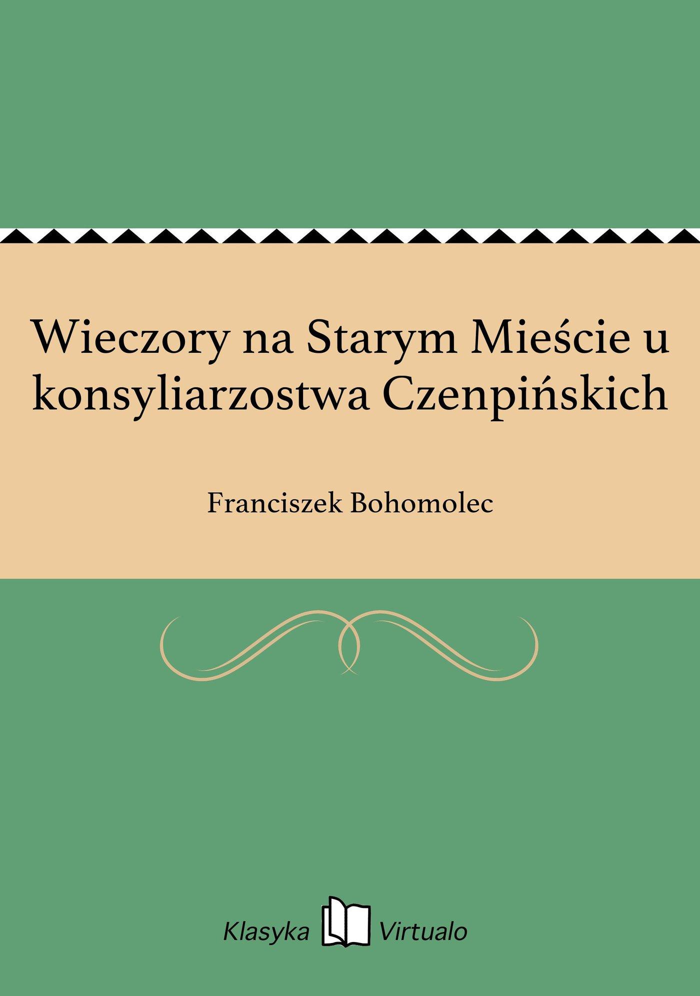 Wieczory na Starym Mieście u konsyliarzostwa Czenpińskich - Ebook (Książka EPUB) do pobrania w formacie EPUB