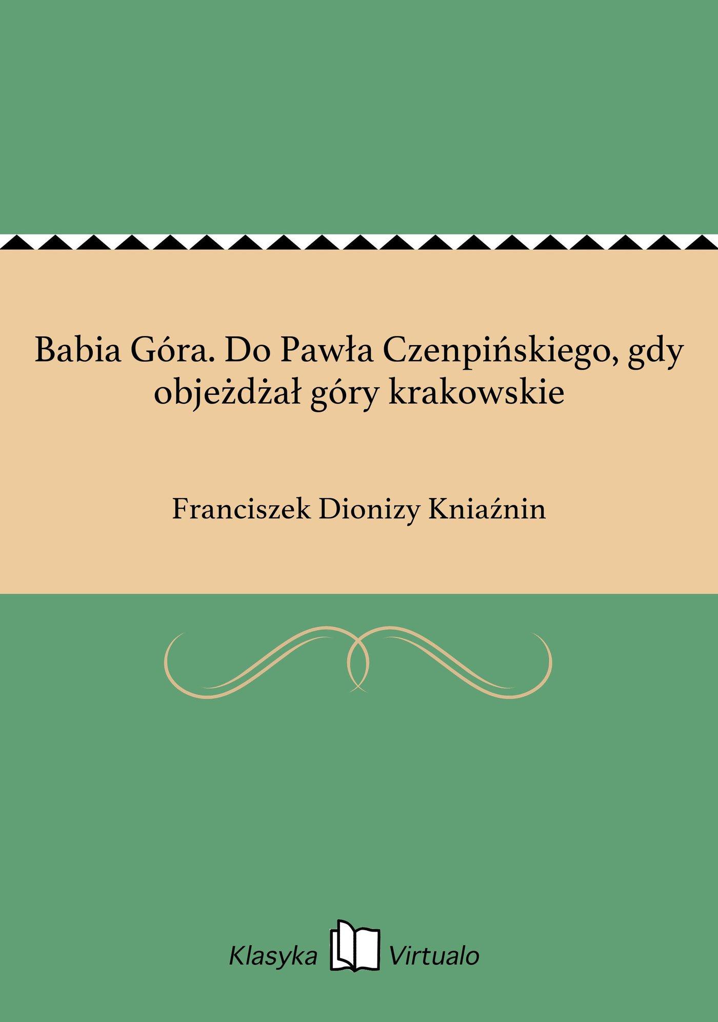 Babia Góra. Do Pawła Czenpińskiego, gdy objeżdżał góry krakowskie - Ebook (Książka EPUB) do pobrania w formacie EPUB