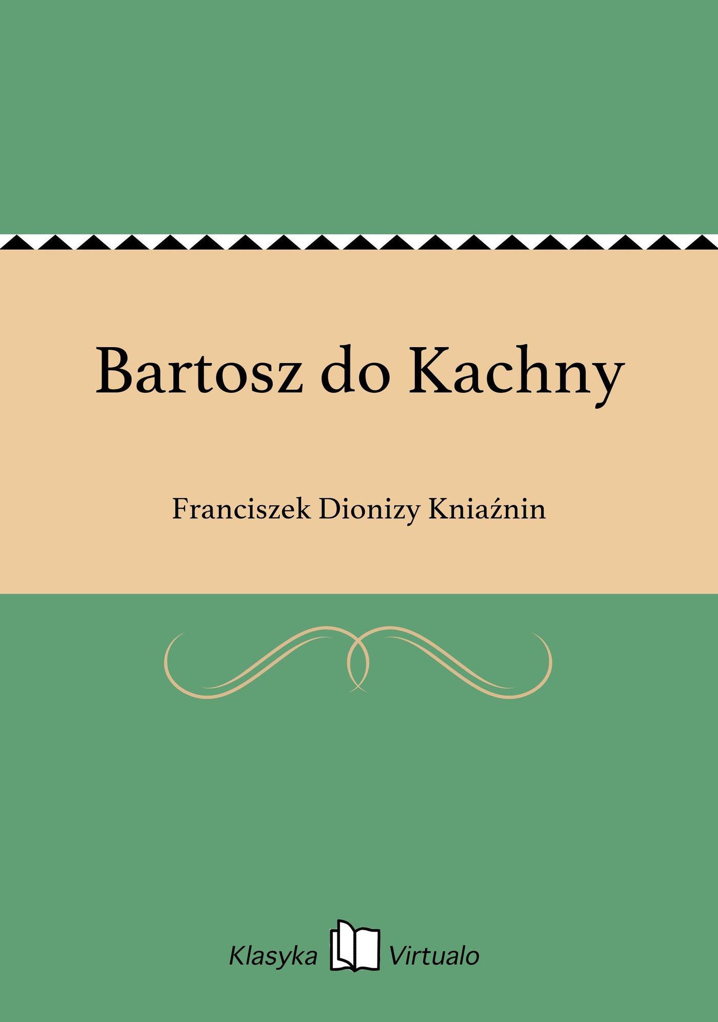 Bartosz do Kachny - Ebook (Książka EPUB) do pobrania w formacie EPUB