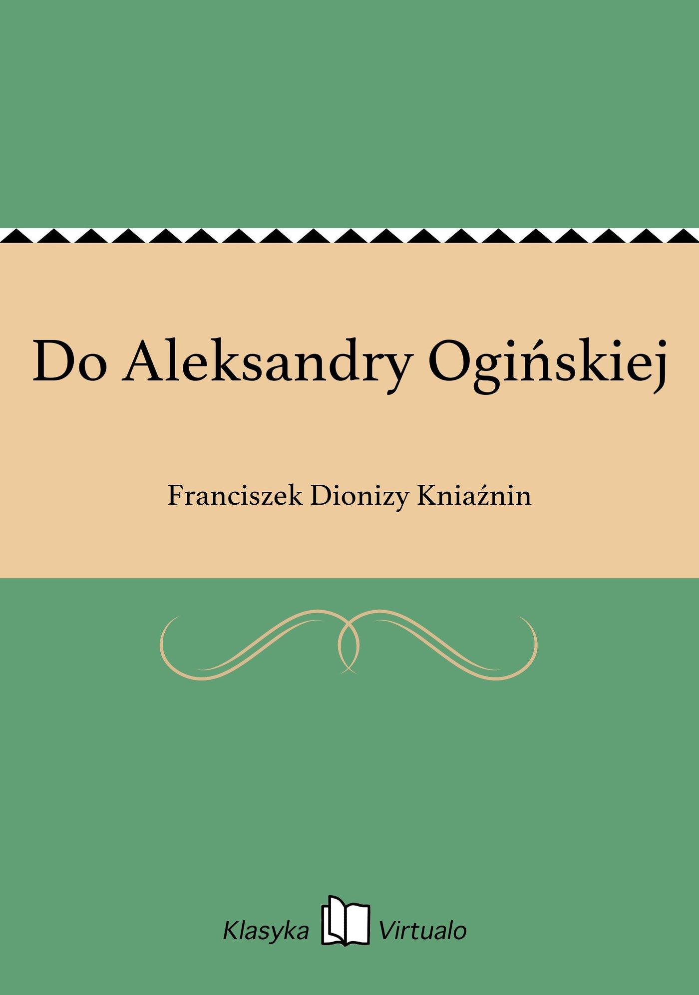 Do Aleksandry Ogińskiej - Ebook (Książka EPUB) do pobrania w formacie EPUB