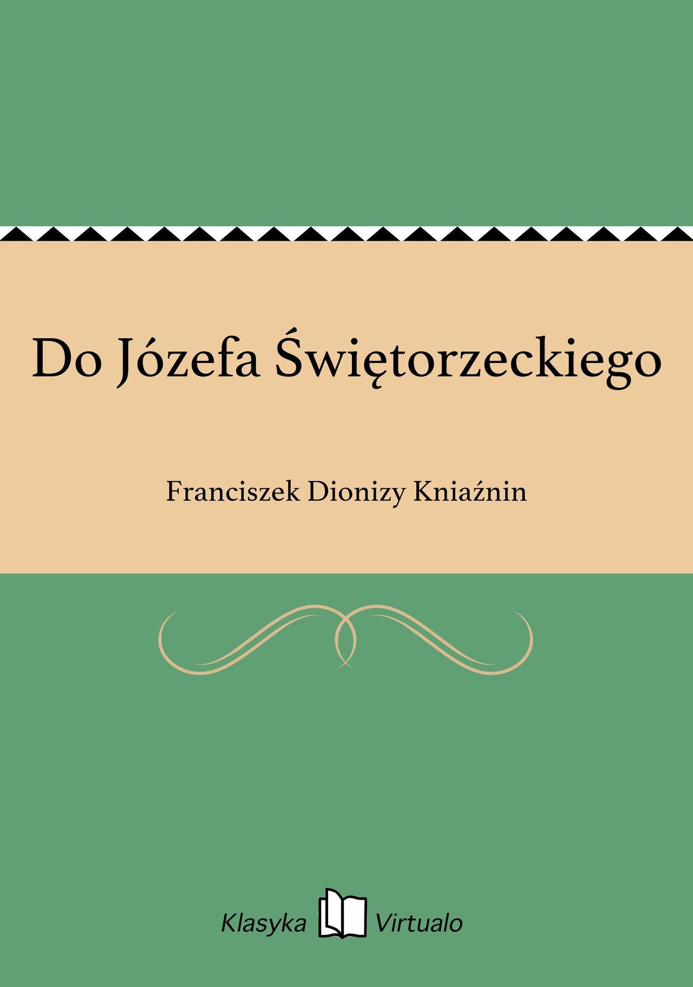 Do Józefa Świętorzeckiego - Ebook (Książka EPUB) do pobrania w formacie EPUB