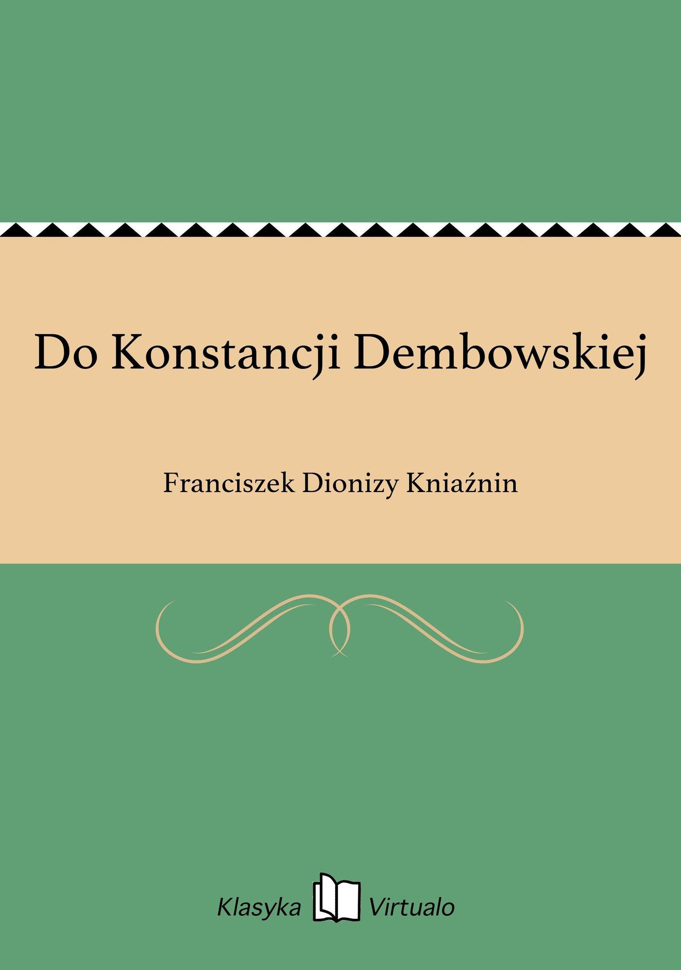 Do Konstancji Dembowskiej - Ebook (Książka EPUB) do pobrania w formacie EPUB