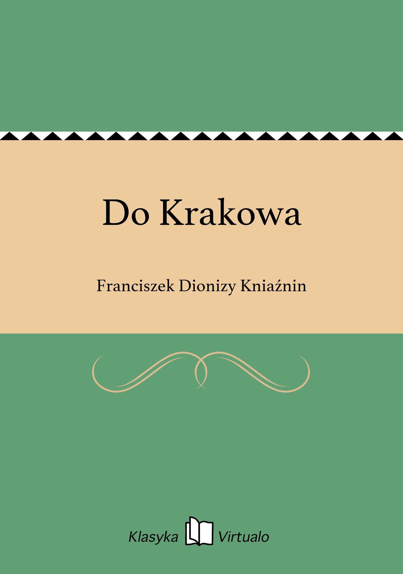 Do Krakowa - Ebook (Książka EPUB) do pobrania w formacie EPUB