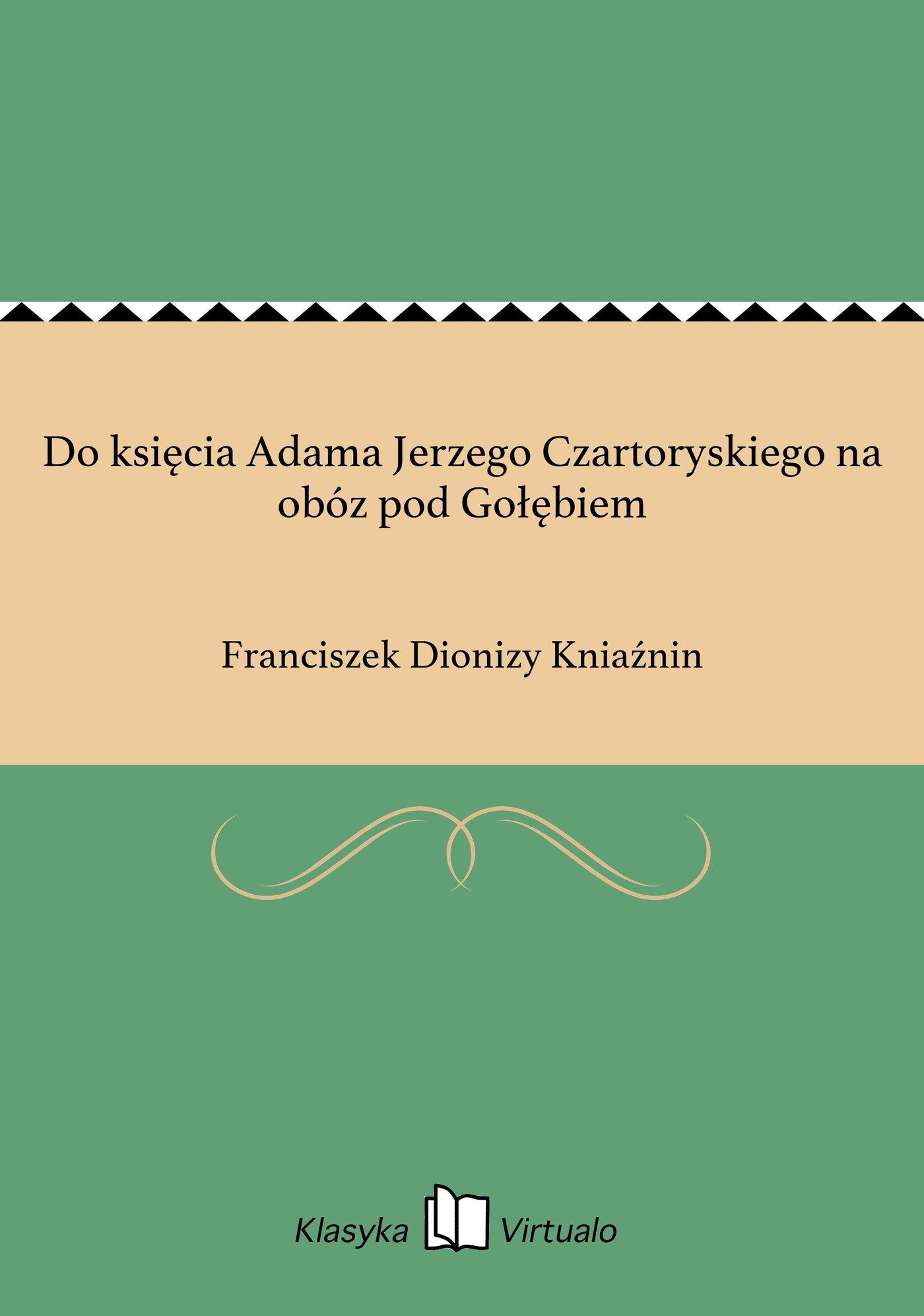 Do księcia Adama Jerzego Czartoryskiego na obóz pod Gołębiem - Ebook (Książka EPUB) do pobrania w formacie EPUB