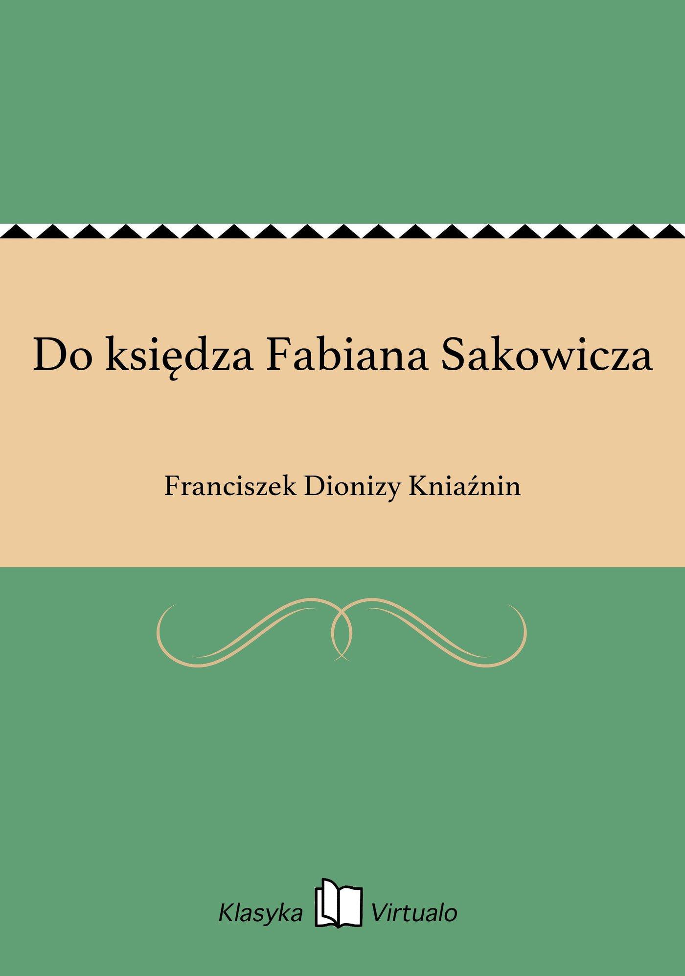 Do księdza Fabiana Sakowicza - Ebook (Książka EPUB) do pobrania w formacie EPUB