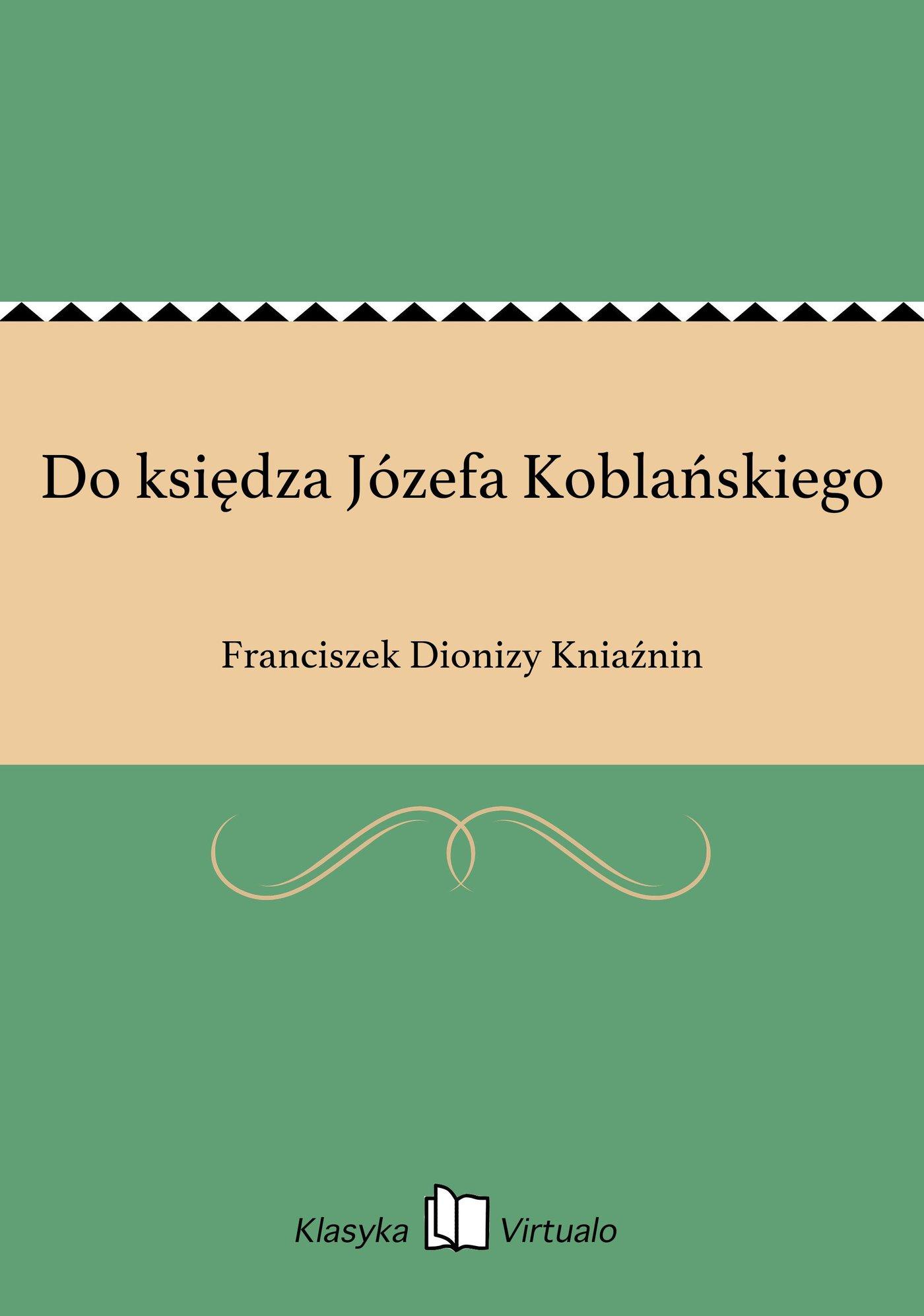 Do księdza Józefa Koblańskiego - Ebook (Książka EPUB) do pobrania w formacie EPUB