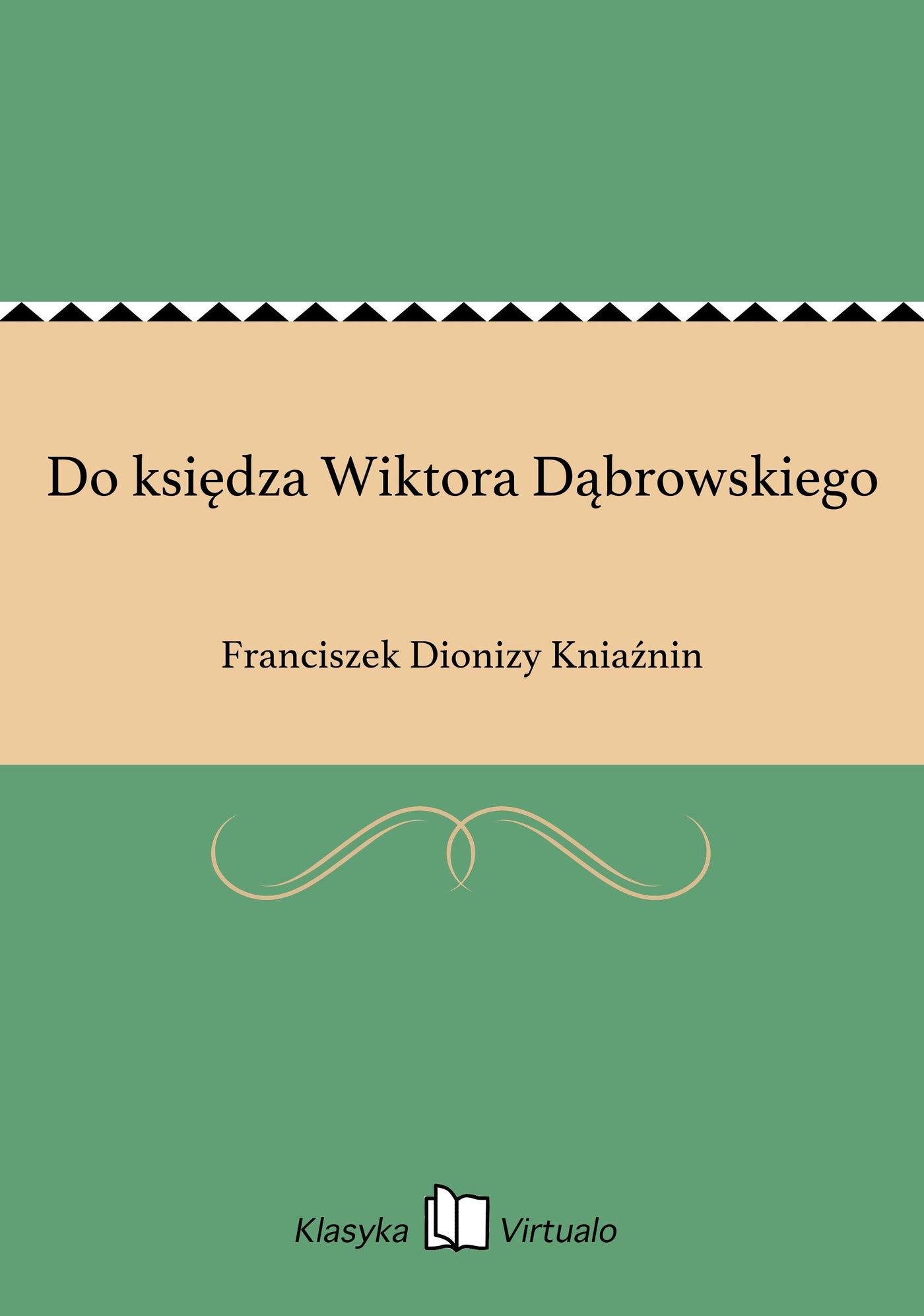 Do księdza Wiktora Dąbrowskiego - Ebook (Książka EPUB) do pobrania w formacie EPUB