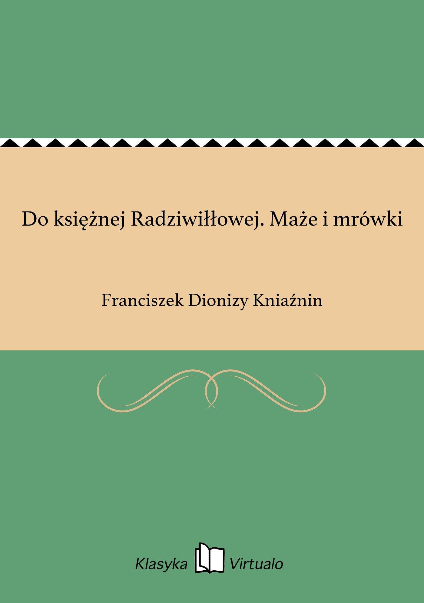 Do księżnej Radziwiłłowej. Maże i mrówki - Ebook (Książka EPUB) do pobrania w formacie EPUB