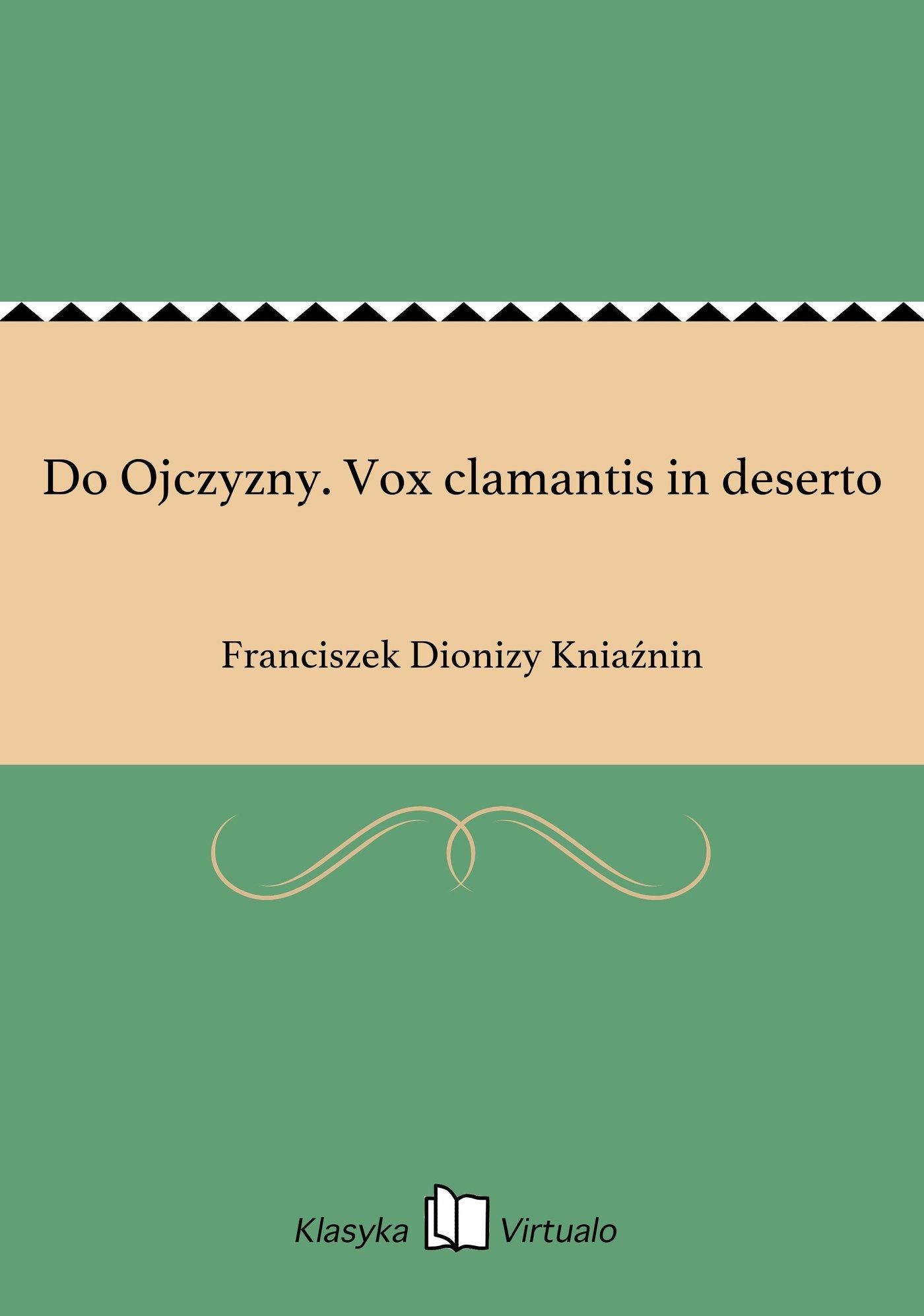 Do Ojczyzny. Vox clamantis in deserto - Ebook (Książka EPUB) do pobrania w formacie EPUB