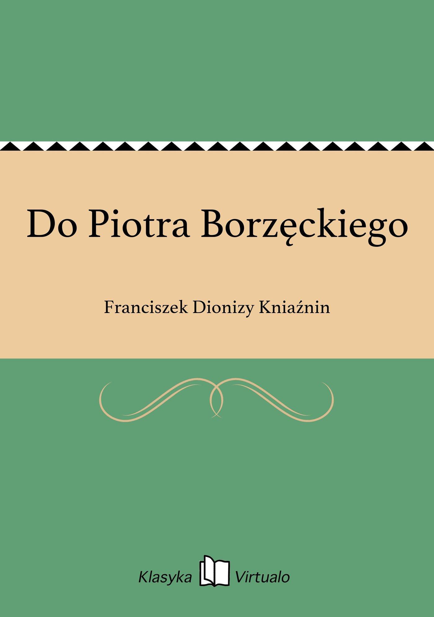 Do Piotra Borzęckiego - Ebook (Książka EPUB) do pobrania w formacie EPUB