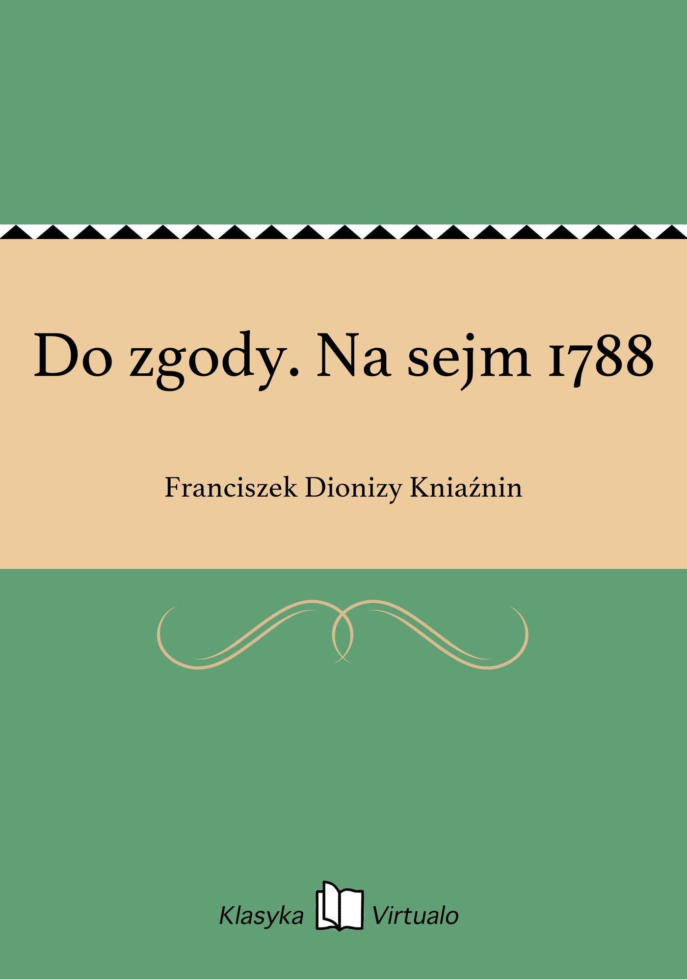 Do zgody. Na sejm 1788 - Ebook (Książka EPUB) do pobrania w formacie EPUB