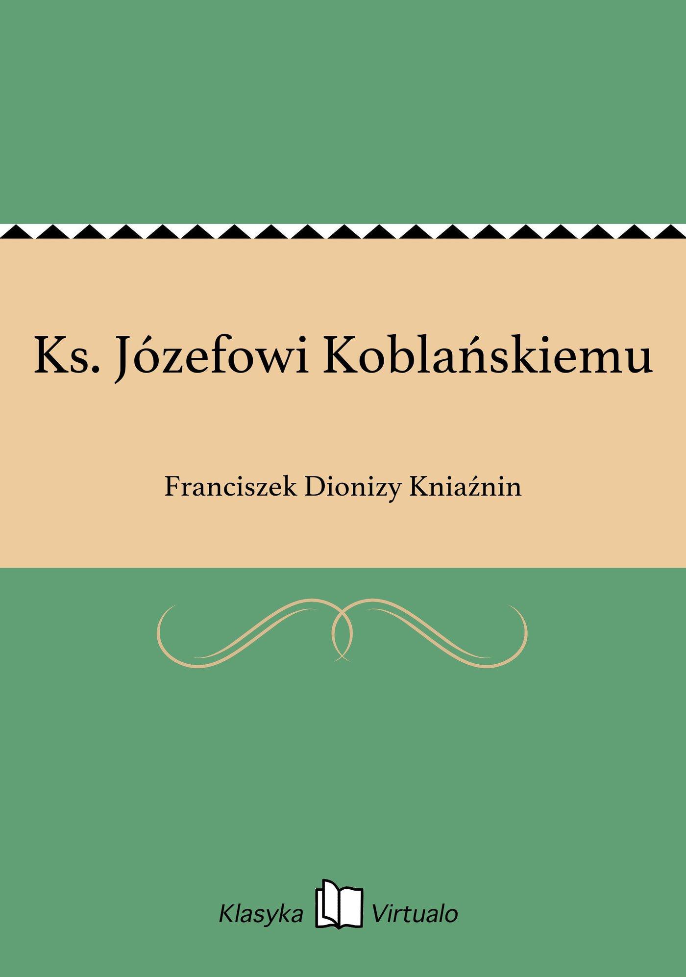 Ks. Józefowi Koblańskiemu - Ebook (Książka EPUB) do pobrania w formacie EPUB