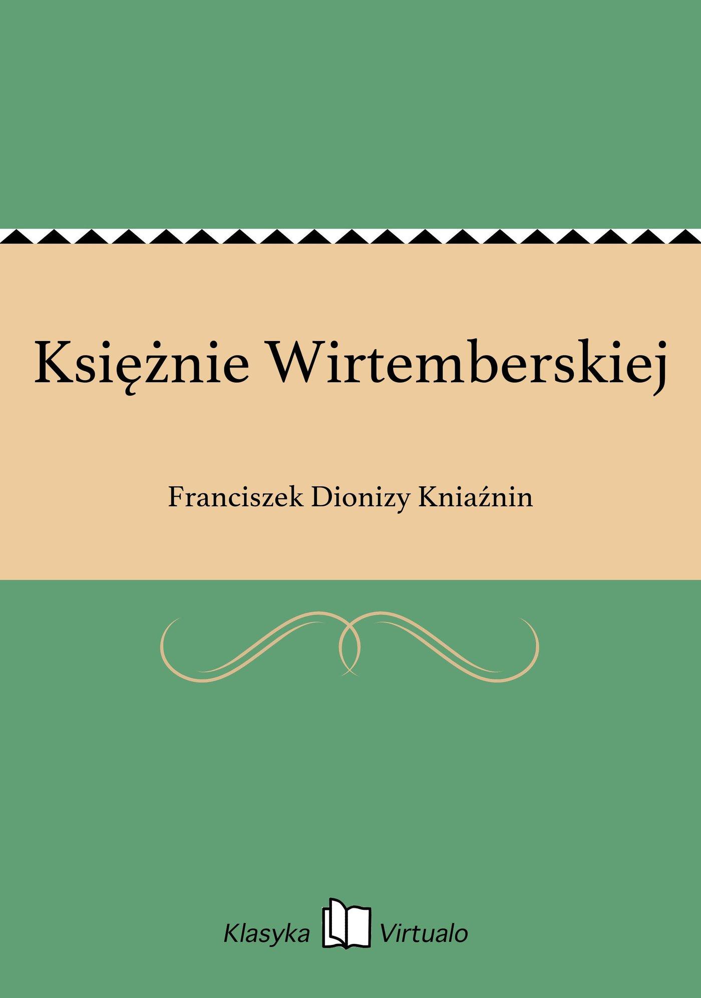 Księżnie Wirtemberskiej - Ebook (Książka EPUB) do pobrania w formacie EPUB