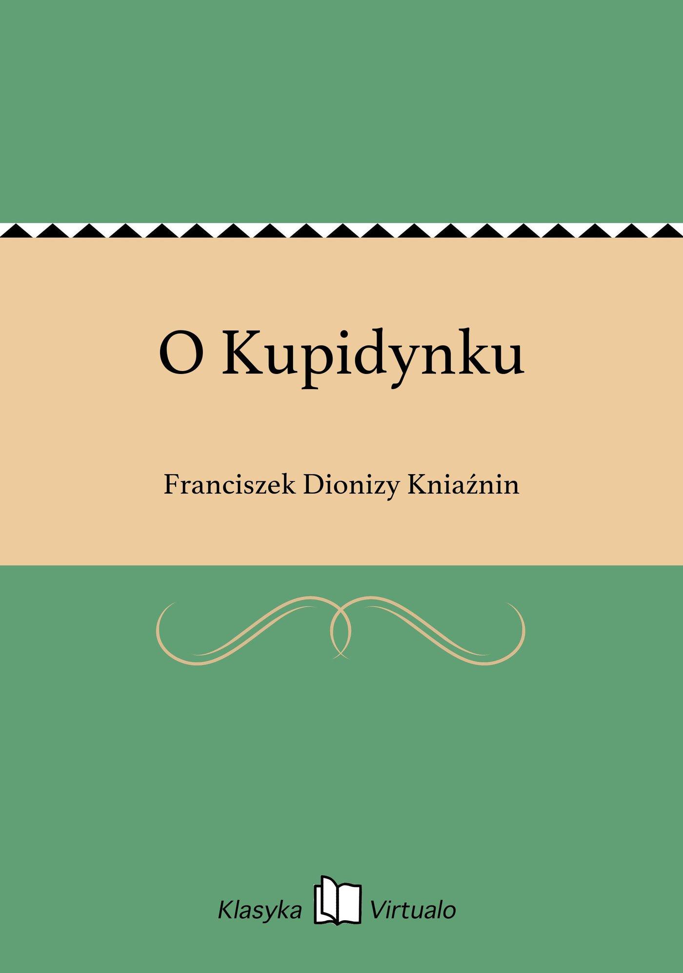 O Kupidynku - Ebook (Książka EPUB) do pobrania w formacie EPUB