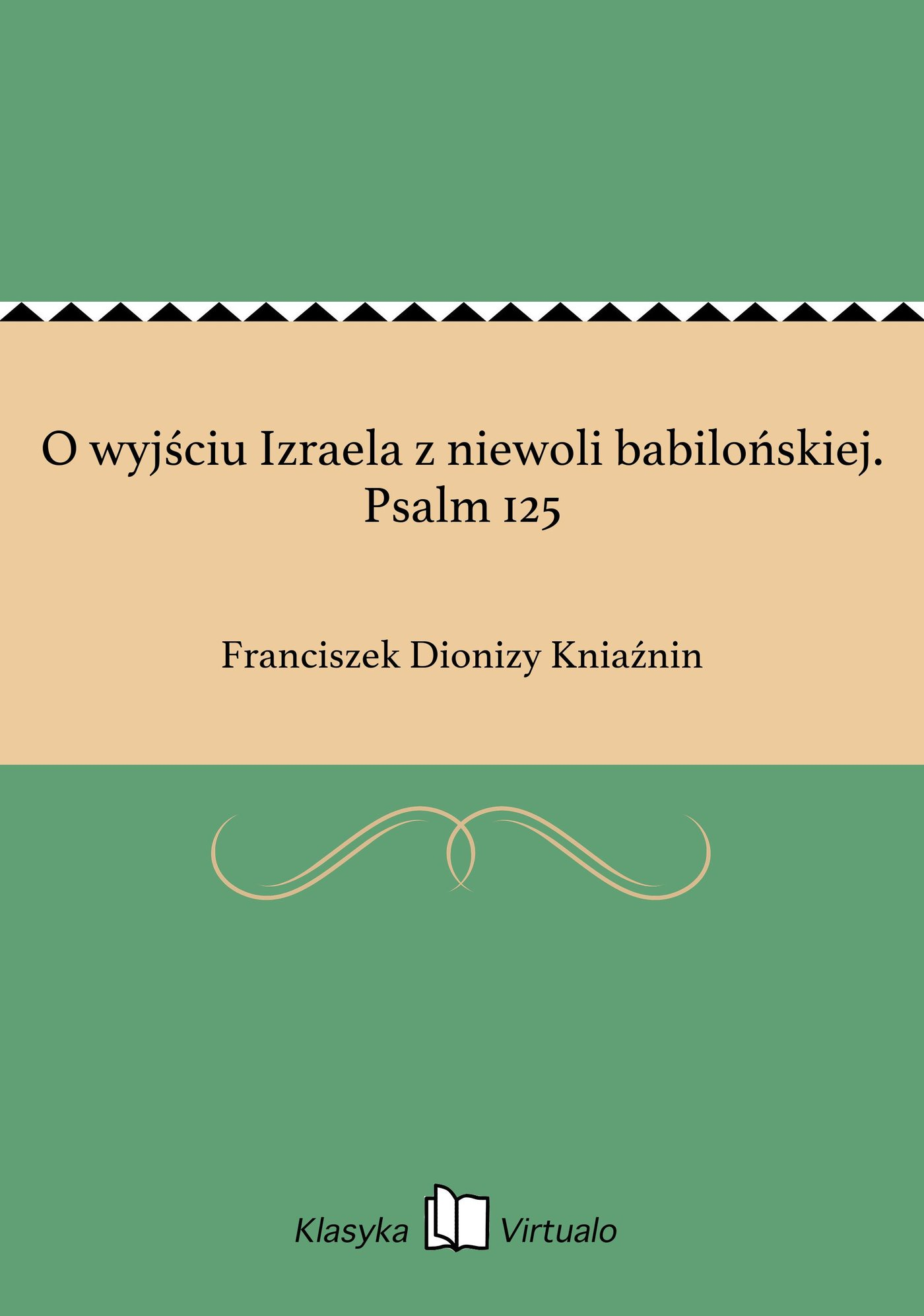 O wyjściu Izraela z niewoli babilońskiej. Psalm 125 - Ebook (Książka EPUB) do pobrania w formacie EPUB