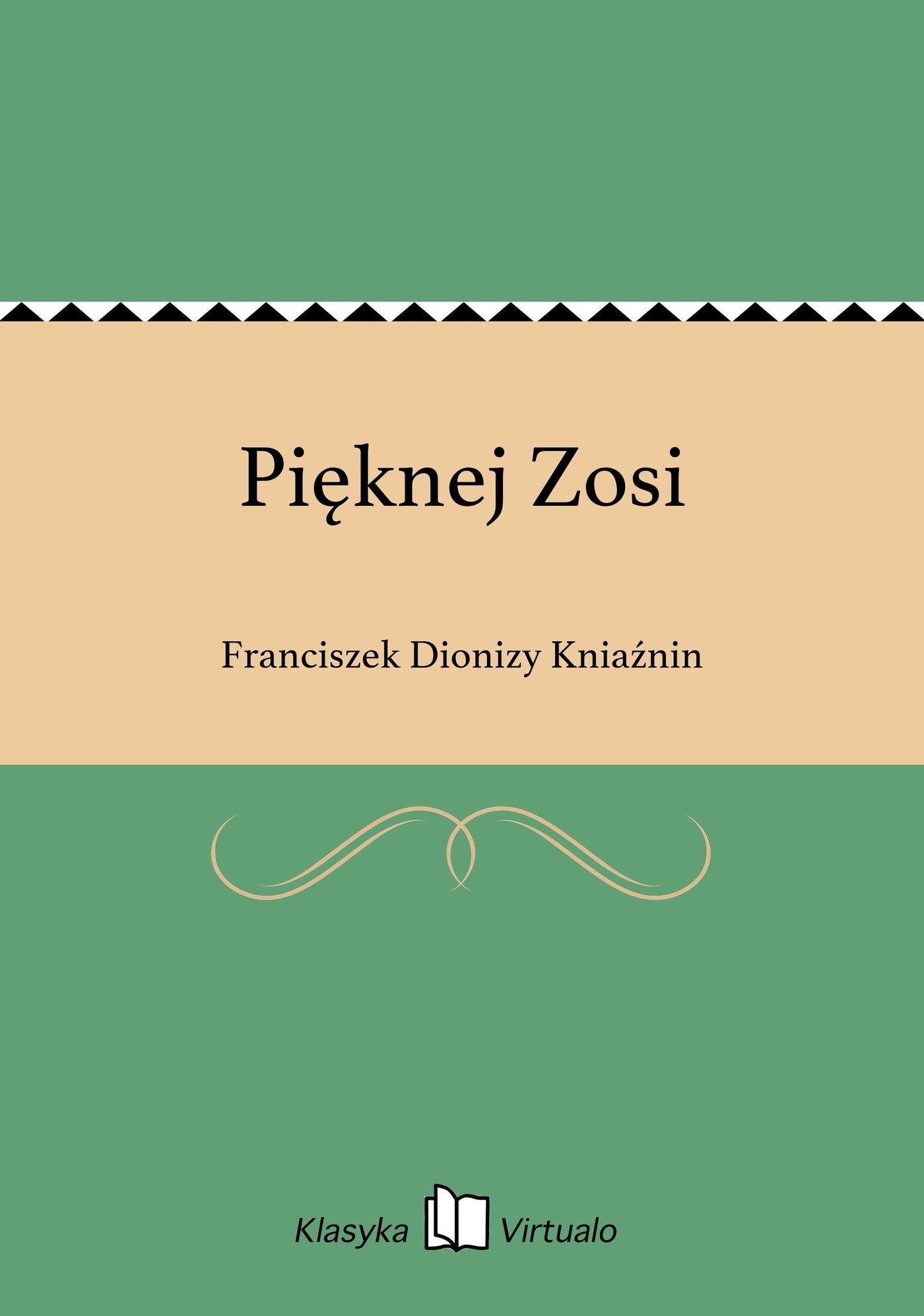 Pięknej Zosi - Ebook (Książka EPUB) do pobrania w formacie EPUB