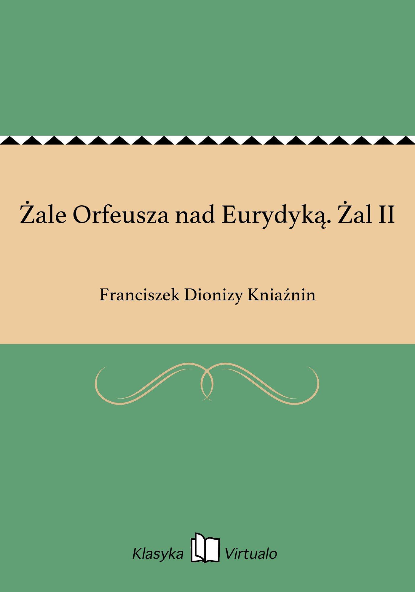 Żale Orfeusza nad Eurydyką. Żal II - Ebook (Książka EPUB) do pobrania w formacie EPUB