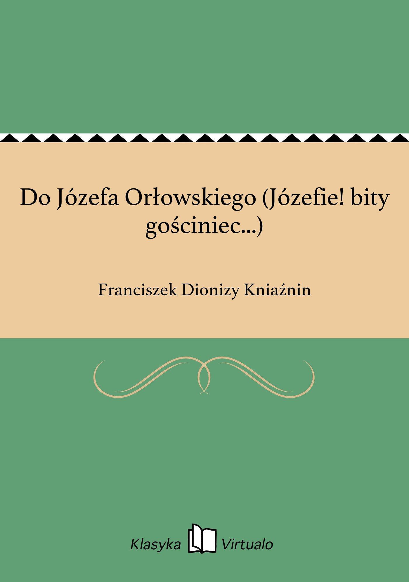 Do Józefa Orłowskiego (Józefie! bity gościniec...) - Ebook (Książka EPUB) do pobrania w formacie EPUB
