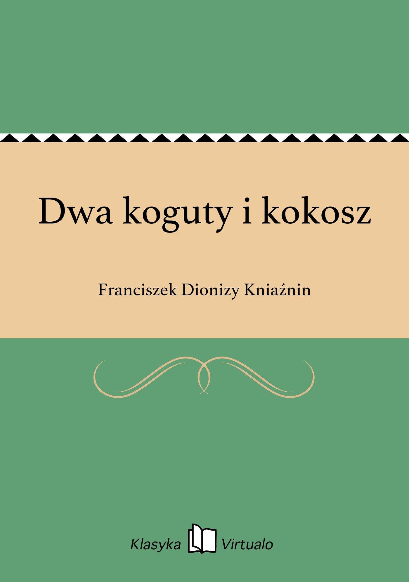 Dwa koguty i kokosz - Ebook (Książka EPUB) do pobrania w formacie EPUB
