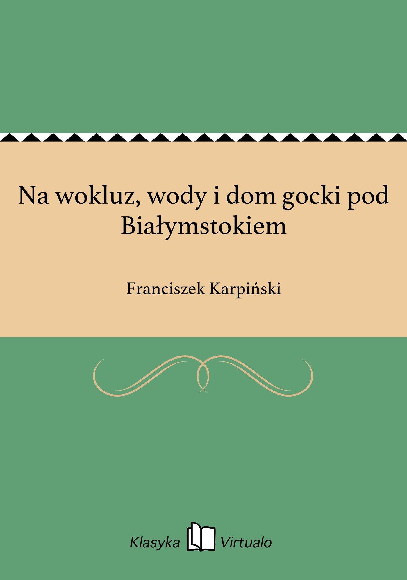 Na wokluz, wody i dom gocki pod Białymstokiem - Ebook (Książka EPUB) do pobrania w formacie EPUB