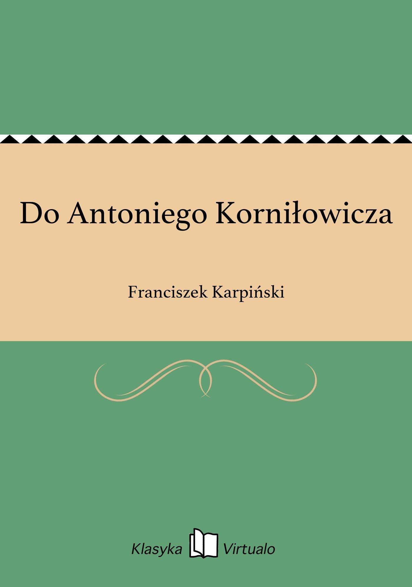 Do Antoniego Korniłowicza - Ebook (Książka EPUB) do pobrania w formacie EPUB