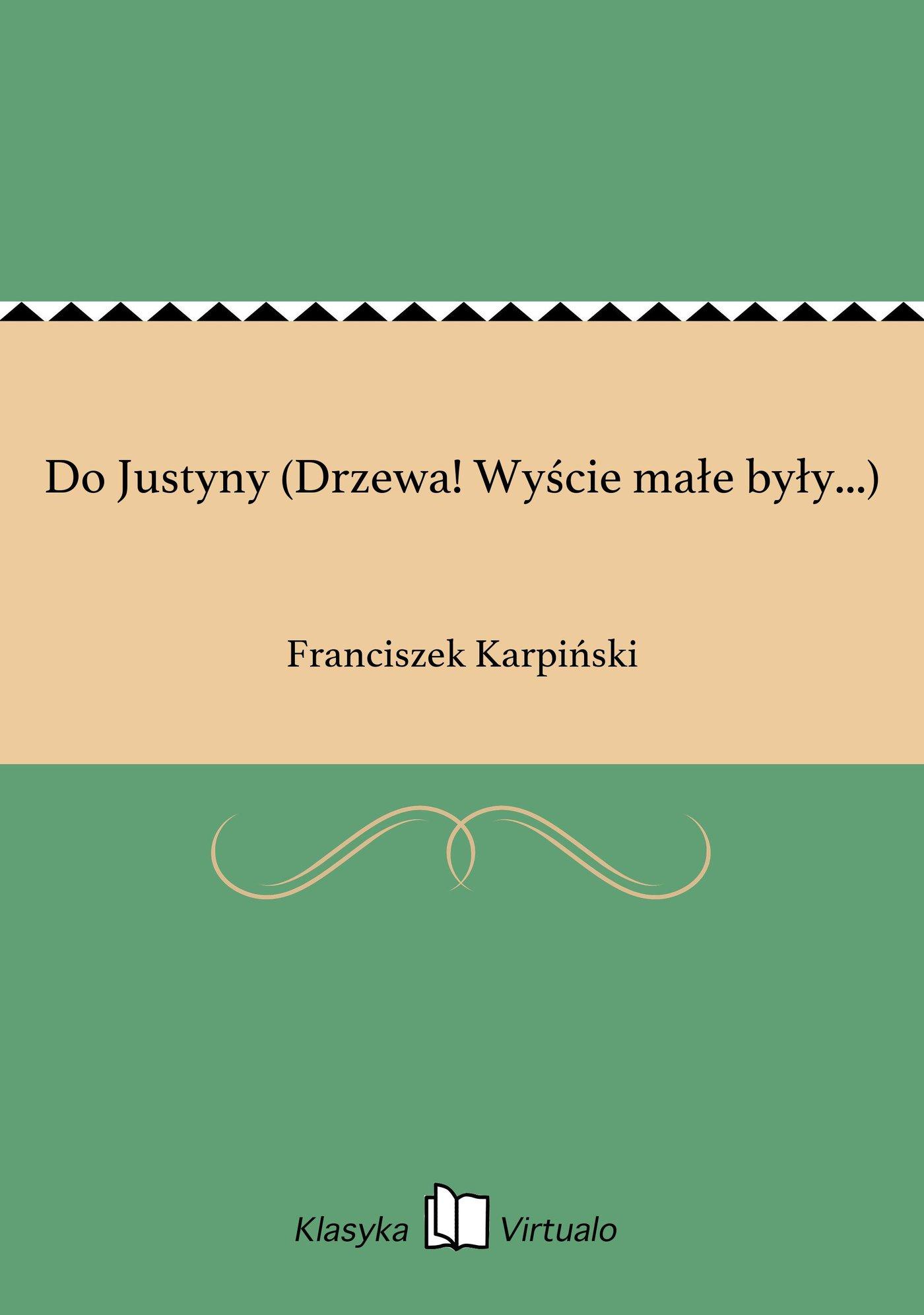 Do Justyny (Drzewa! Wyście małe były...) - Ebook (Książka EPUB) do pobrania w formacie EPUB