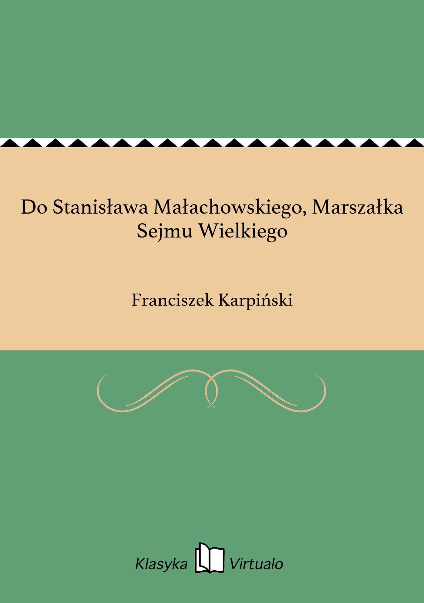 Do Stanisława Małachowskiego, Marszałka Sejmu Wielkiego - Ebook (Książka EPUB) do pobrania w formacie EPUB