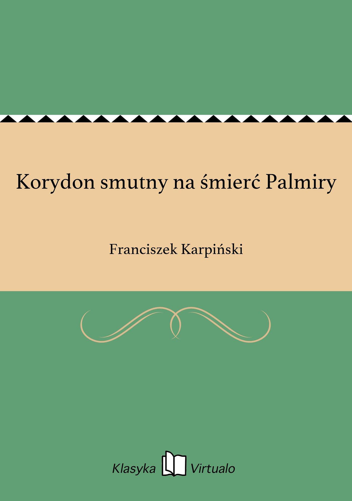 Korydon smutny na śmierć Palmiry - Ebook (Książka EPUB) do pobrania w formacie EPUB