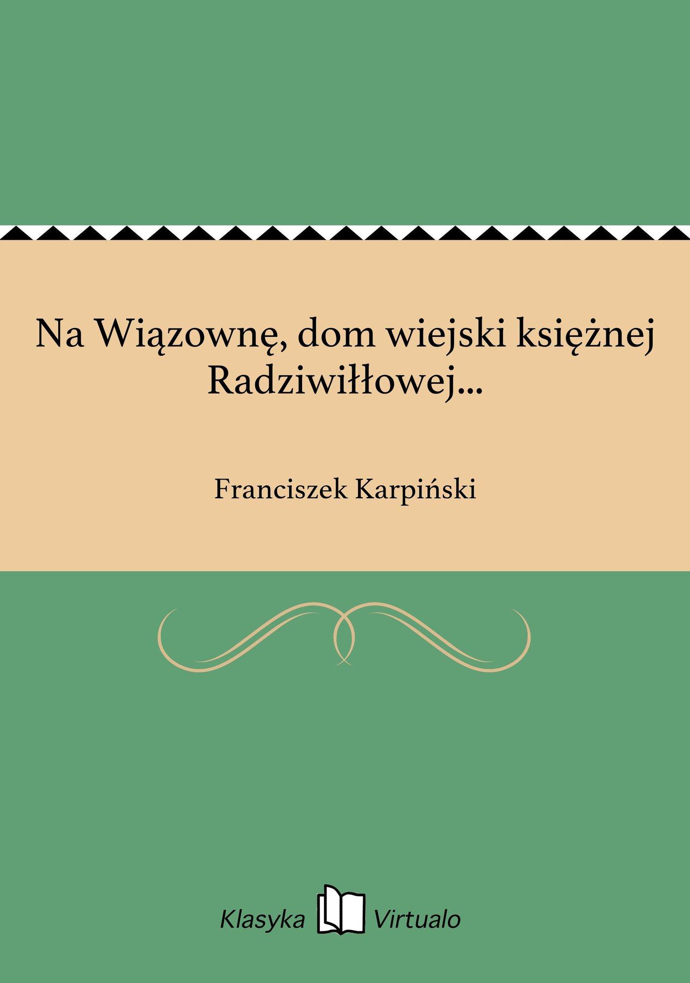 Na Wiązownę, dom wiejski księżnej Radziwiłłowej... - Ebook (Książka EPUB) do pobrania w formacie EPUB