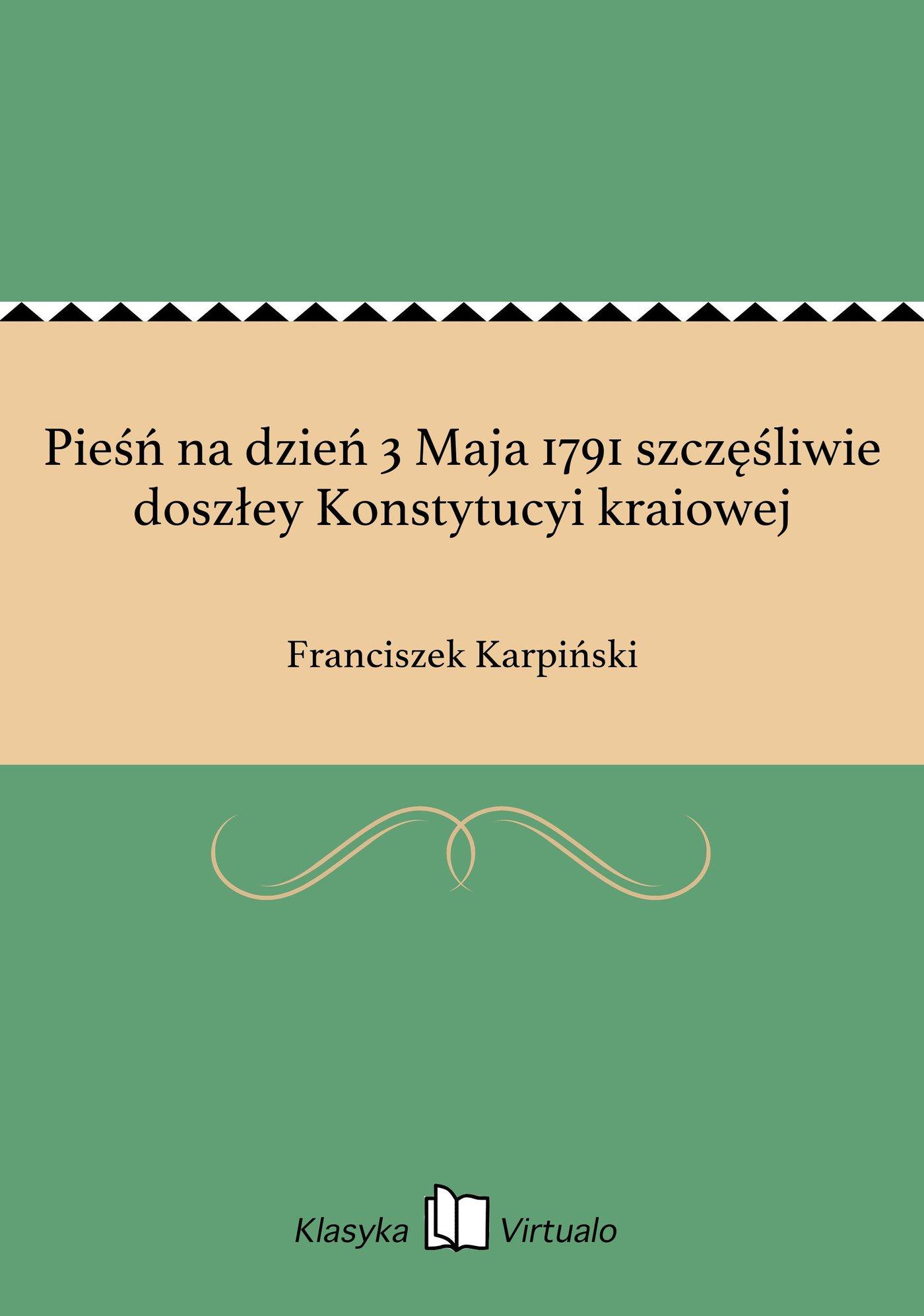 Pieśń na dzień 3 Maja 1791 szczęśliwie doszłey Konstytucyi kraiowej - Ebook (Książka EPUB) do pobrania w formacie EPUB