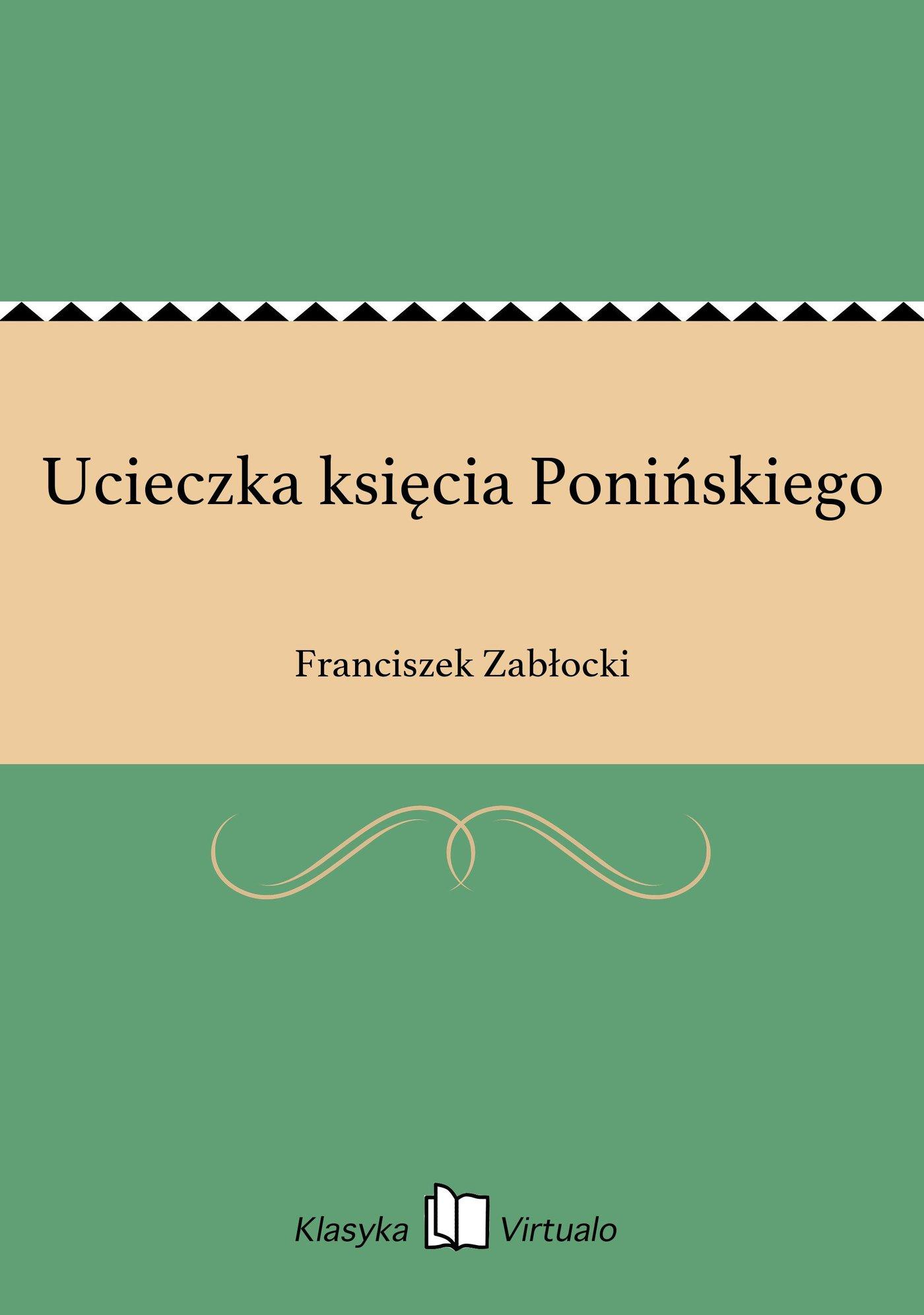 Ucieczka księcia Ponińskiego - Ebook (Książka EPUB) do pobrania w formacie EPUB