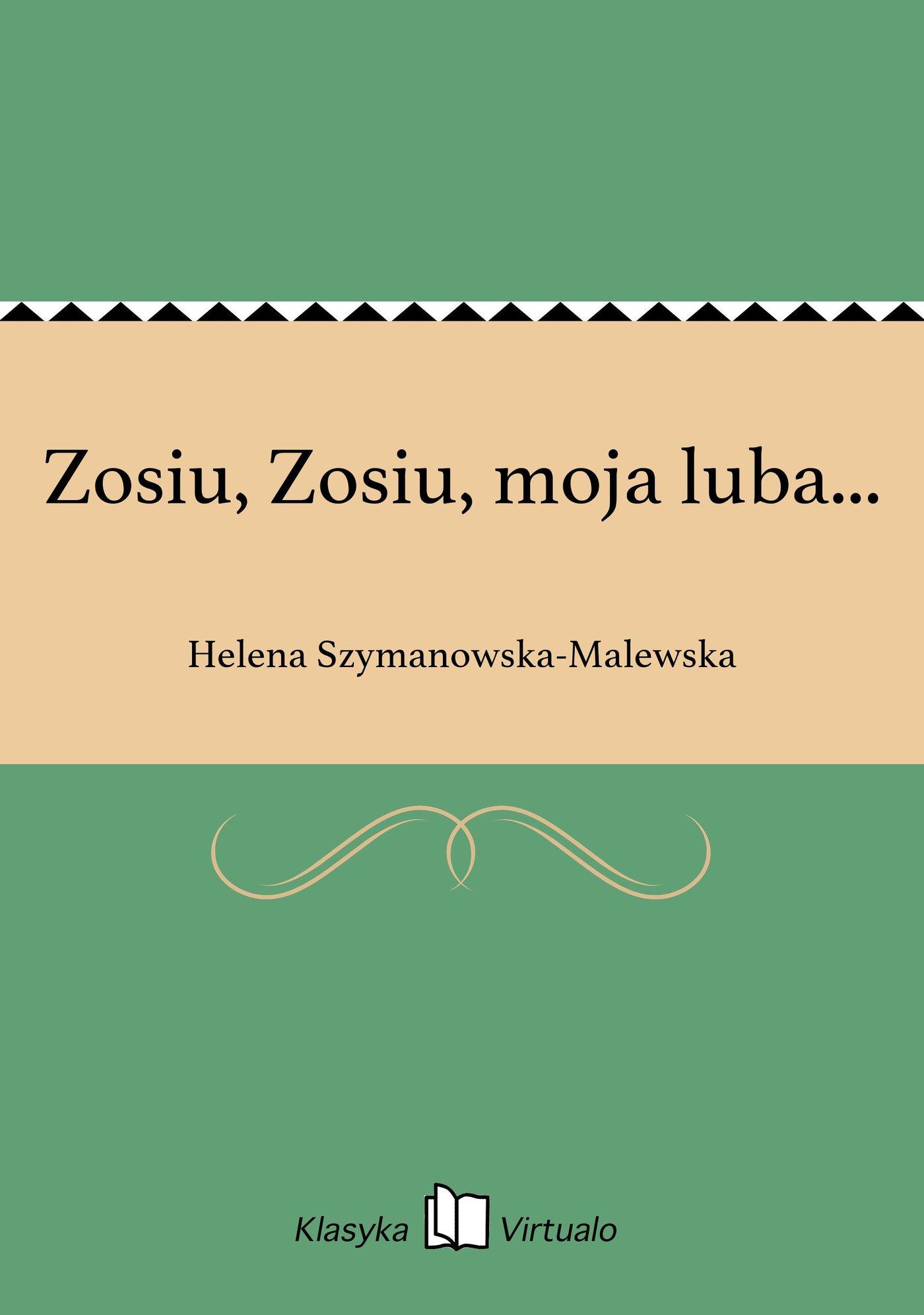 Zosiu, Zosiu, moja luba... - Ebook (Książka EPUB) do pobrania w formacie EPUB