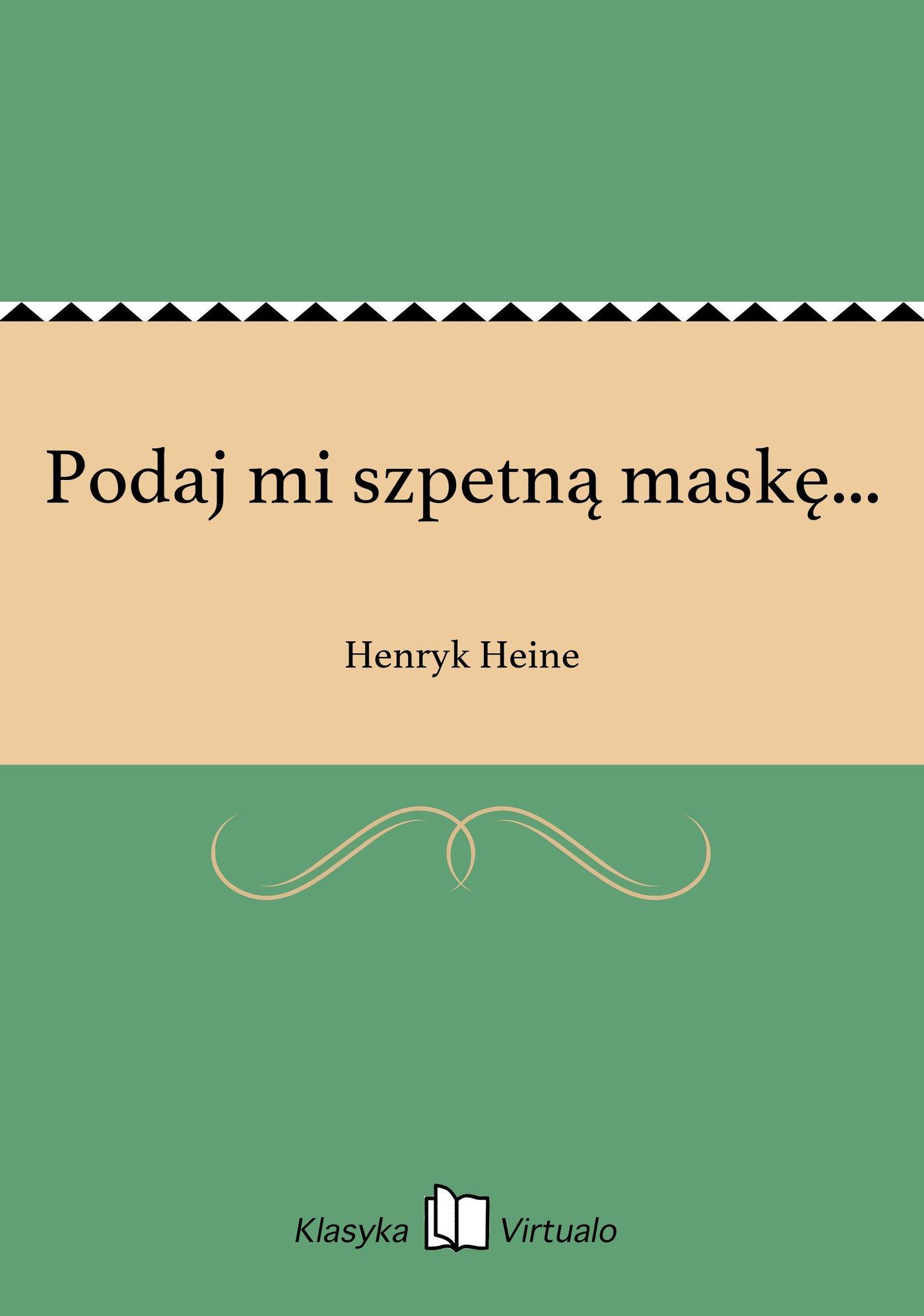 Podaj mi szpetną maskę... - Ebook (Książka EPUB) do pobrania w formacie EPUB