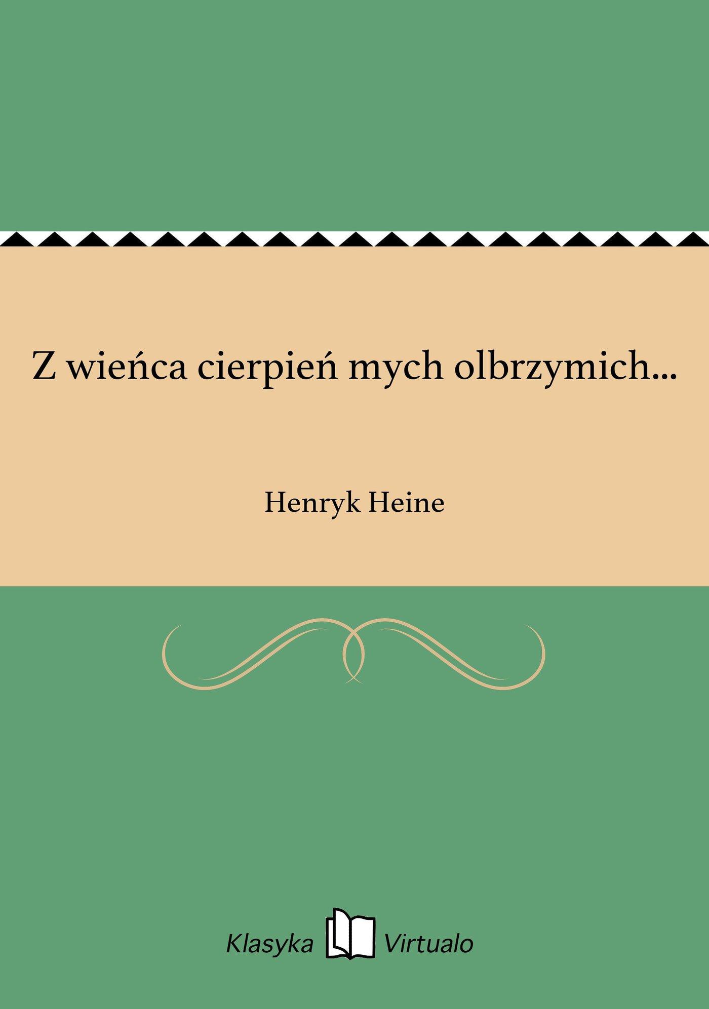 Z wieńca cierpień mych olbrzymich... - Ebook (Książka EPUB) do pobrania w formacie EPUB