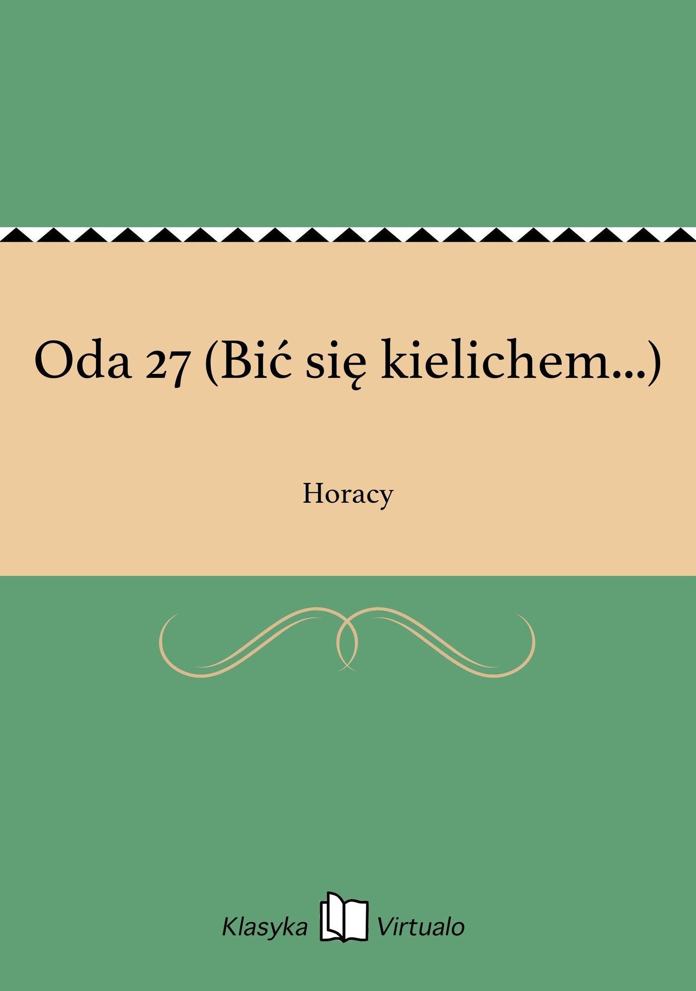 Oda 27 (Bić się kielichem...) - Ebook (Książka EPUB) do pobrania w formacie EPUB