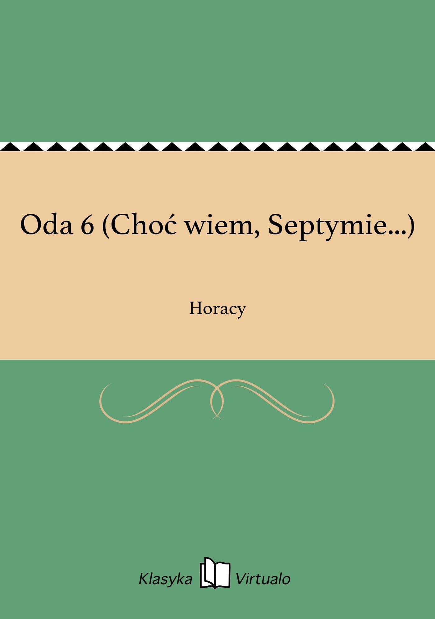 Oda 6 (Choć wiem, Septymie...) - Ebook (Książka EPUB) do pobrania w formacie EPUB