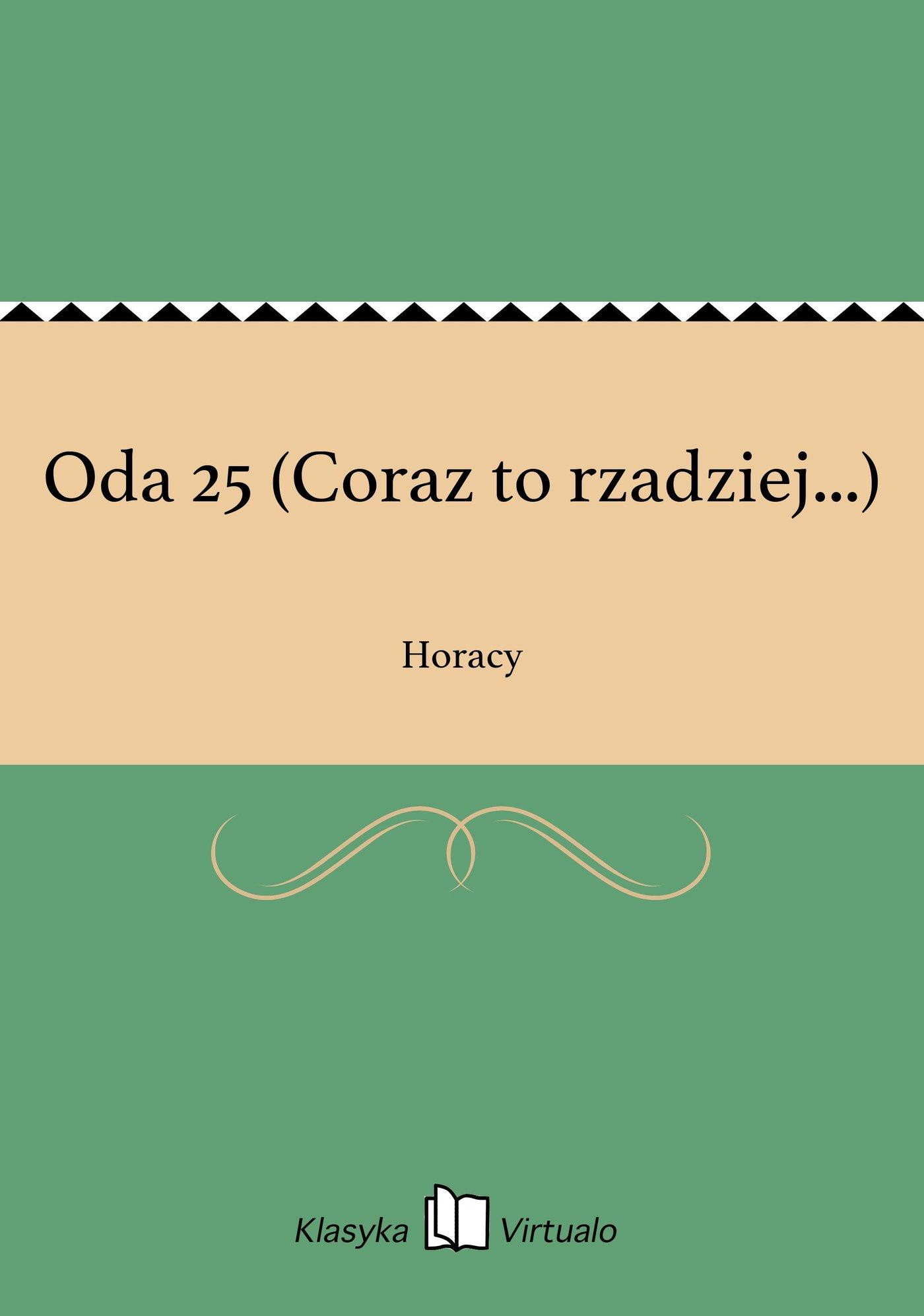 Oda 25 (Coraz to rzadziej...) - Ebook (Książka EPUB) do pobrania w formacie EPUB